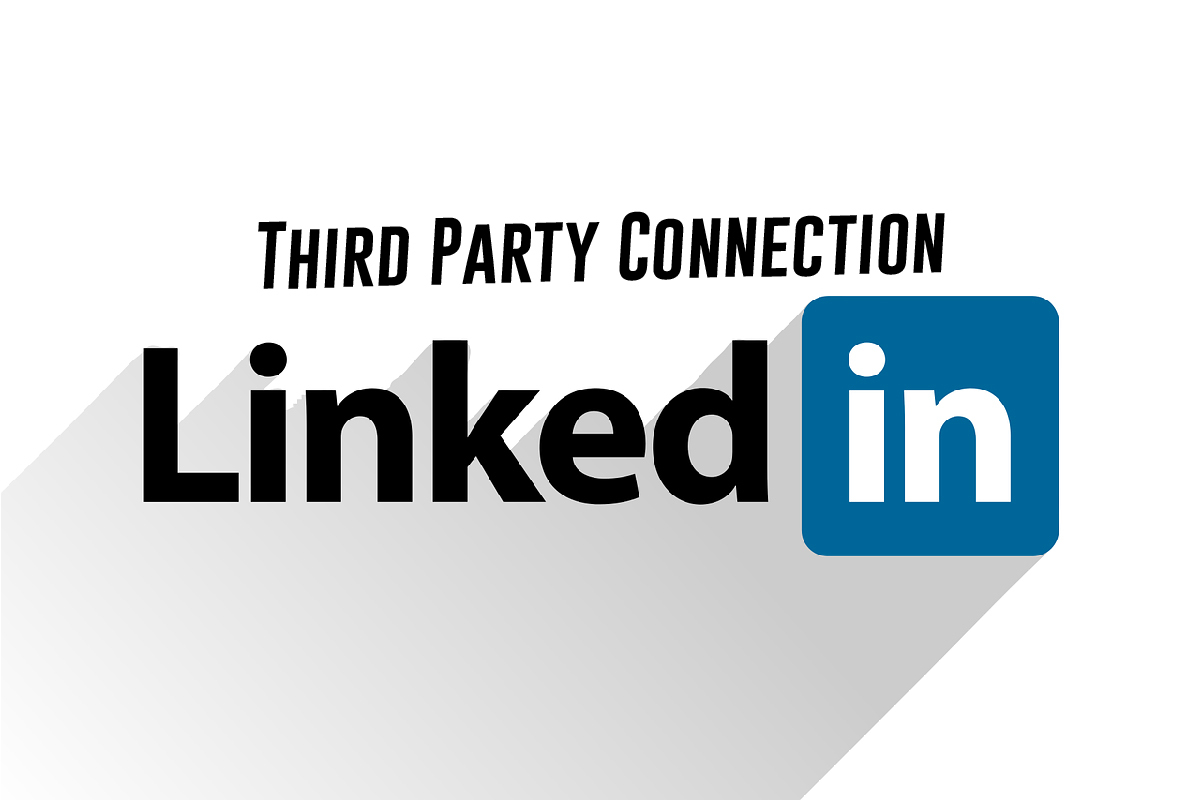 What Is A 3rd Party Connection On LinkedIn?