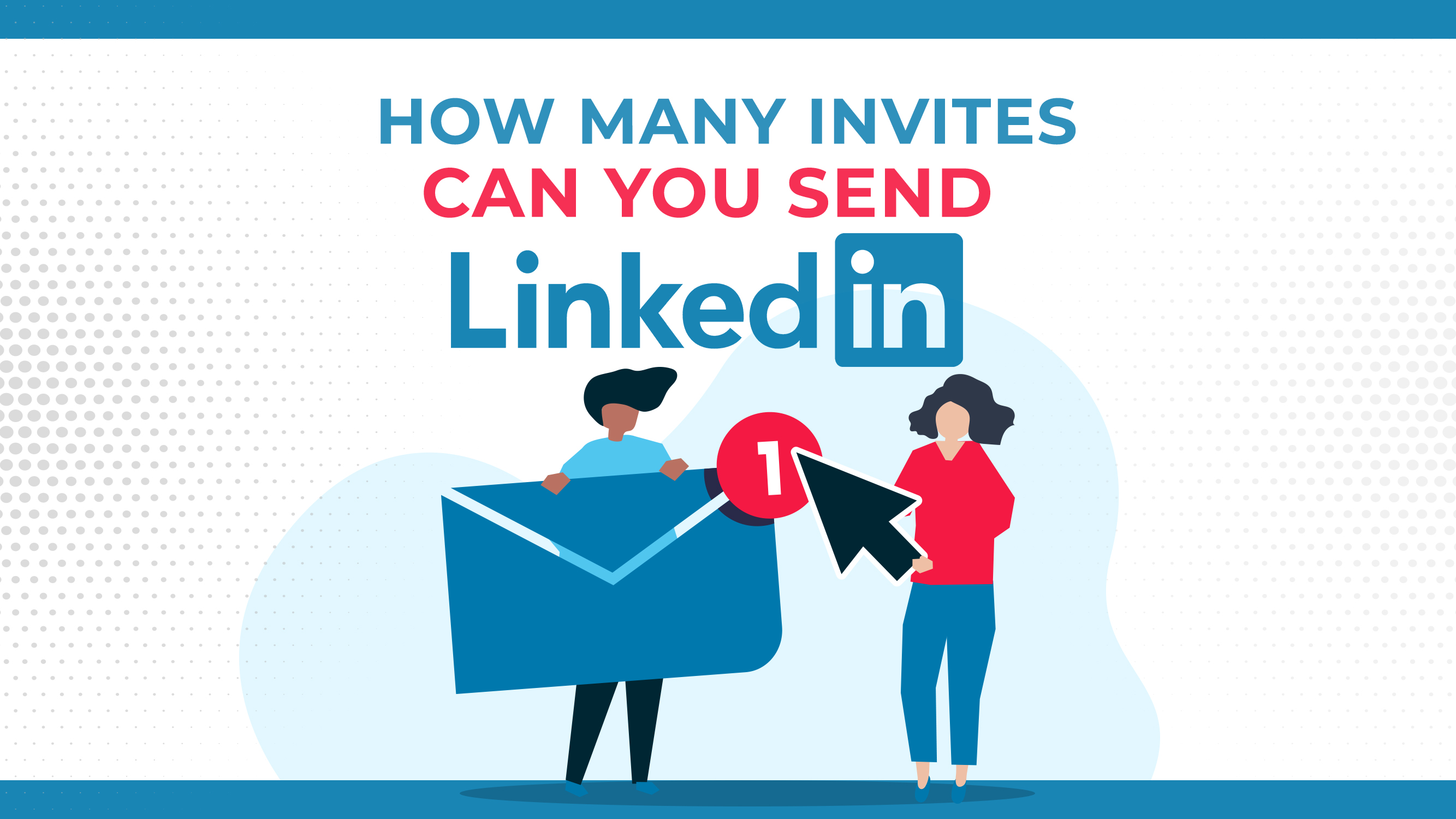 LinkedIn Invites: How Many Can you Send?