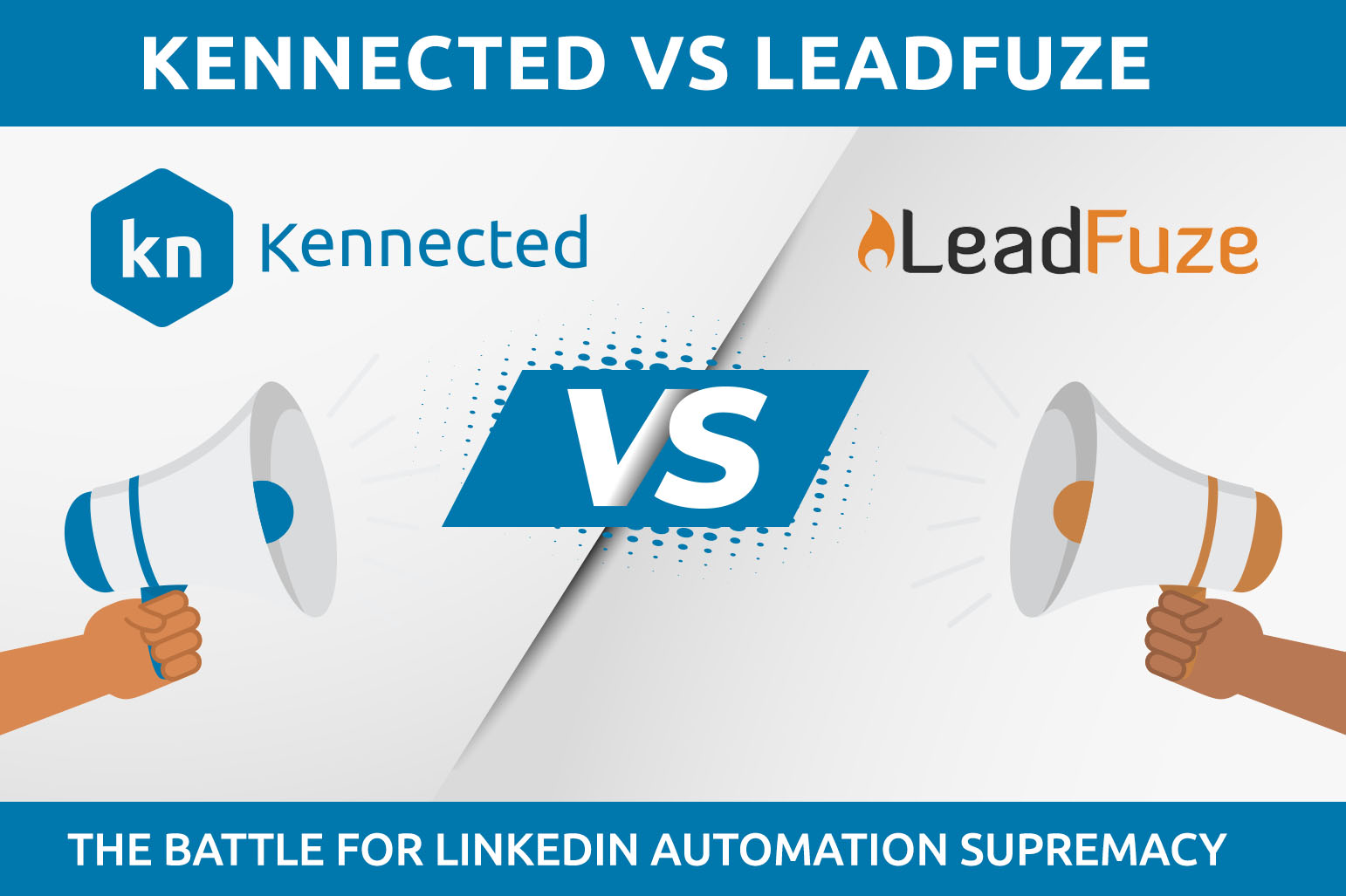 LeadFuze Vs.Kennected|LinkedInオートメーションの覇権をかけた戦い