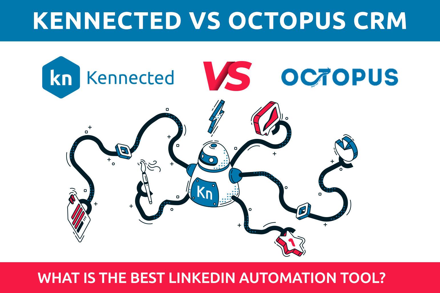 八爪鱼CRM与Kennected:什么是最好的LinkedIn自动化工具?