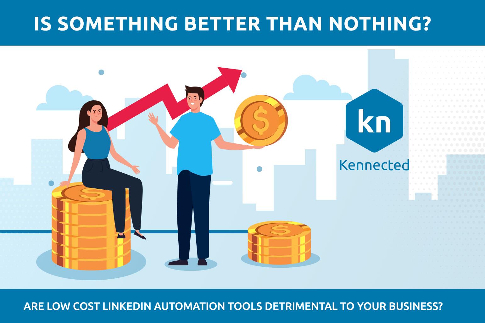 Mieux vaut quelque chose que rien ? Les outils d'automatisation LinkedIn à faible coût sont-ils préjudiciables à votre entreprise ?