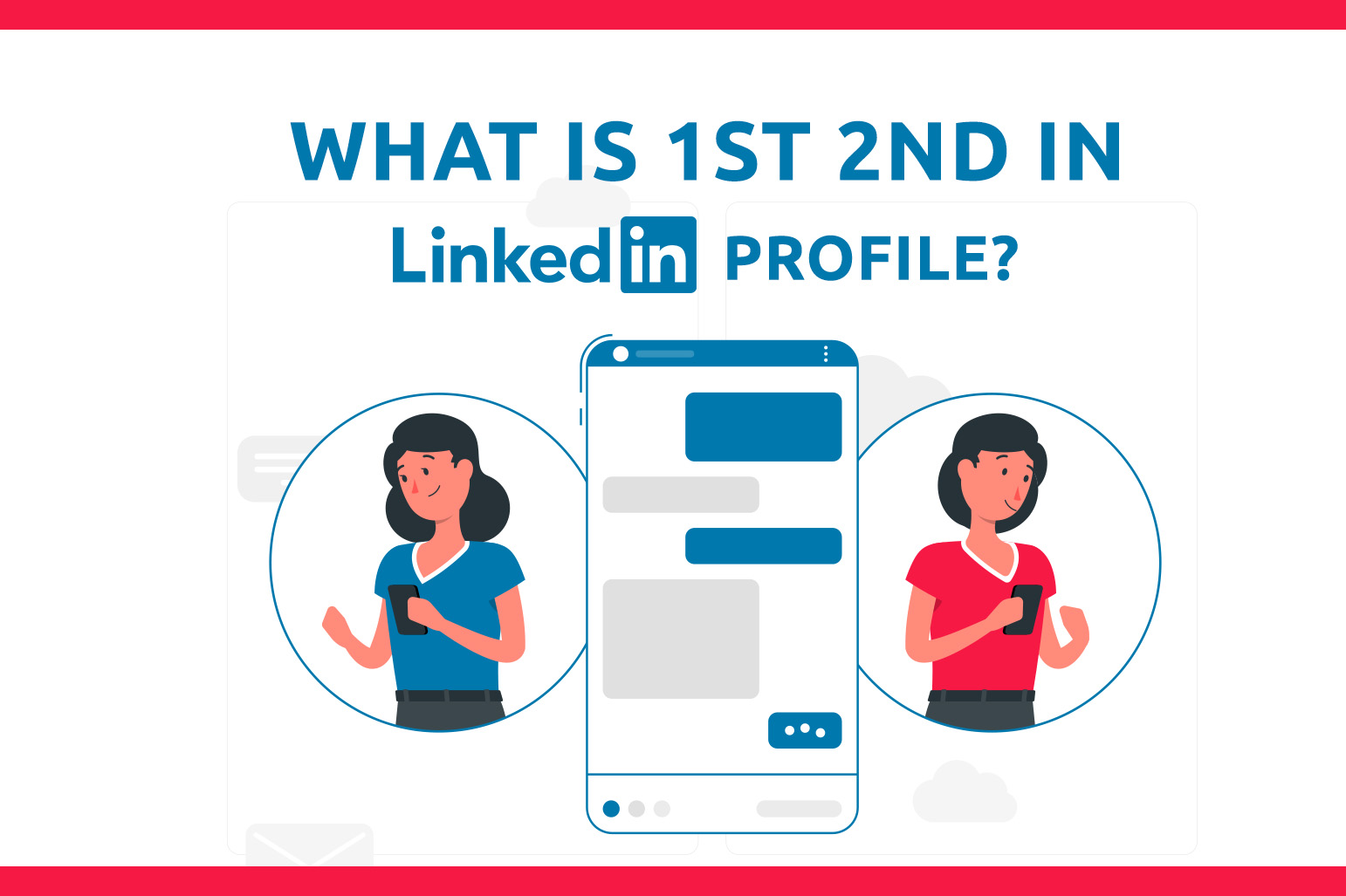 LinkedIn Profile: What Do 1st And 2nd Mean?