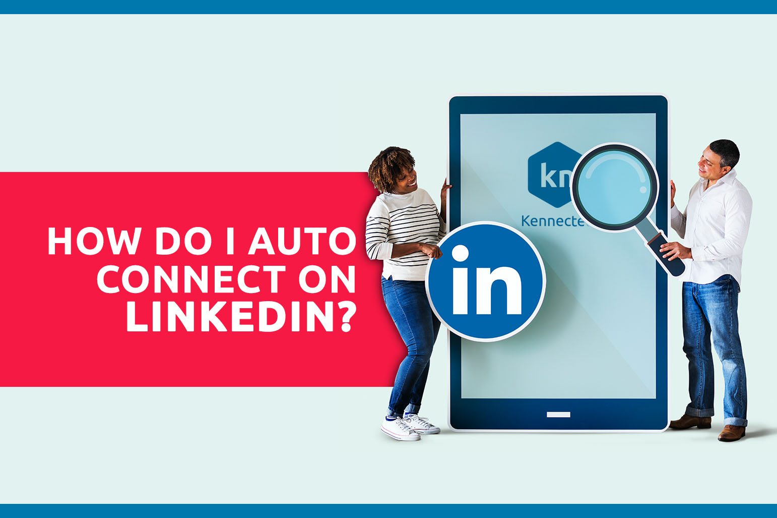 How Do I Auto Connect On LinkedIn?
