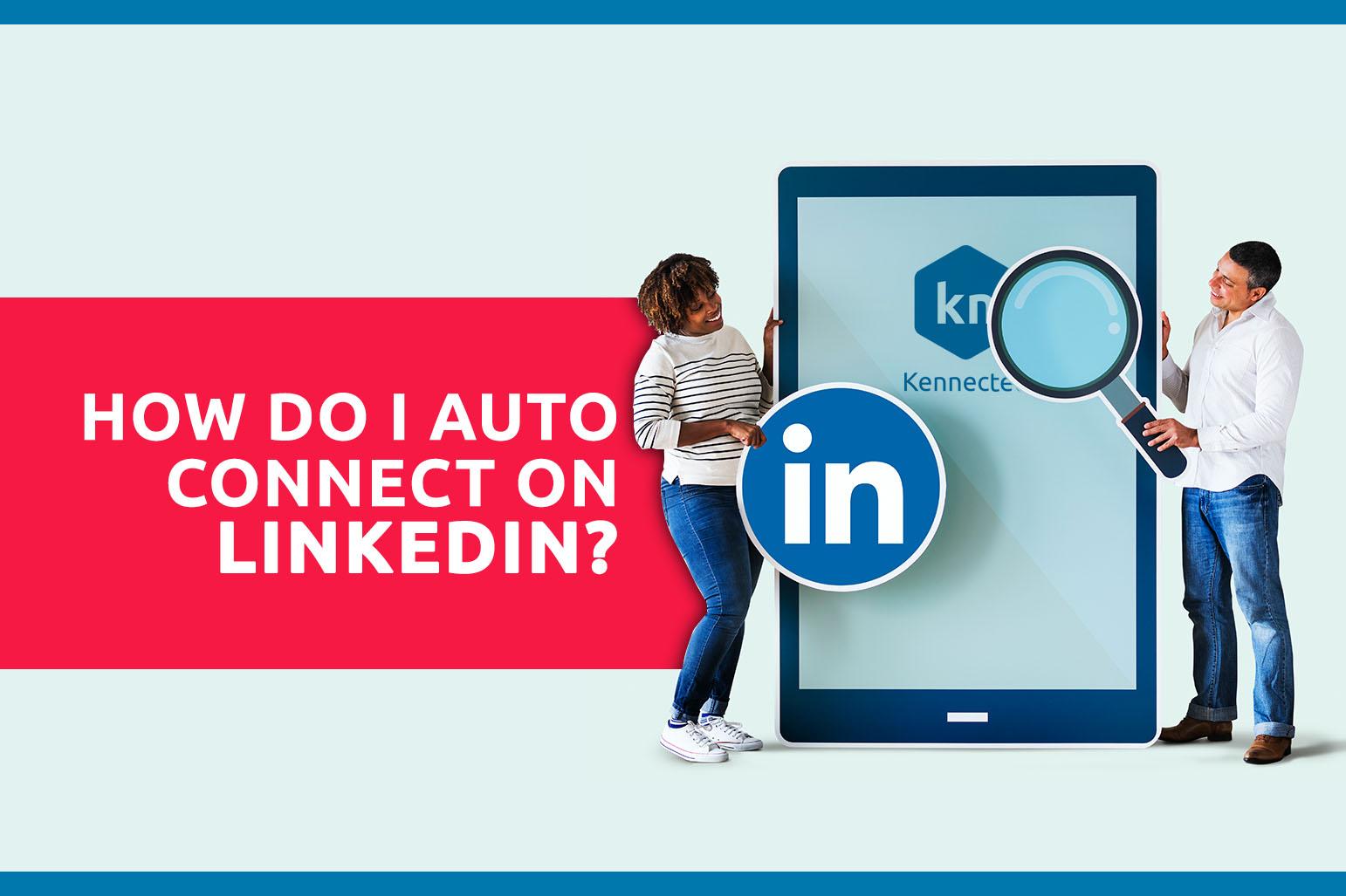 Wie stelle ich bei LinkedIn eine automatische Verbindung her?