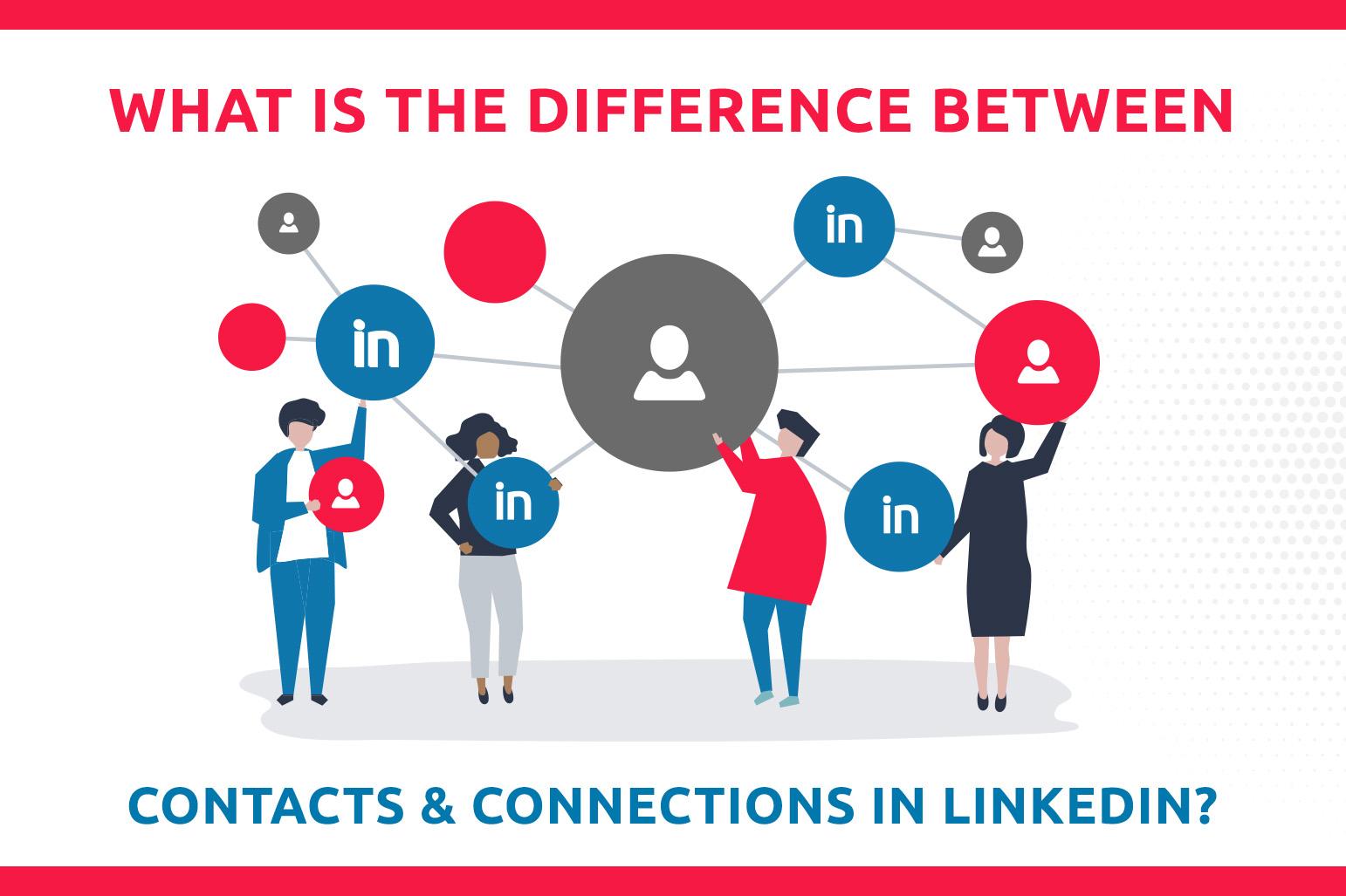Quelle est la différence entre les contacts et les connexions sur LinkedIn ?