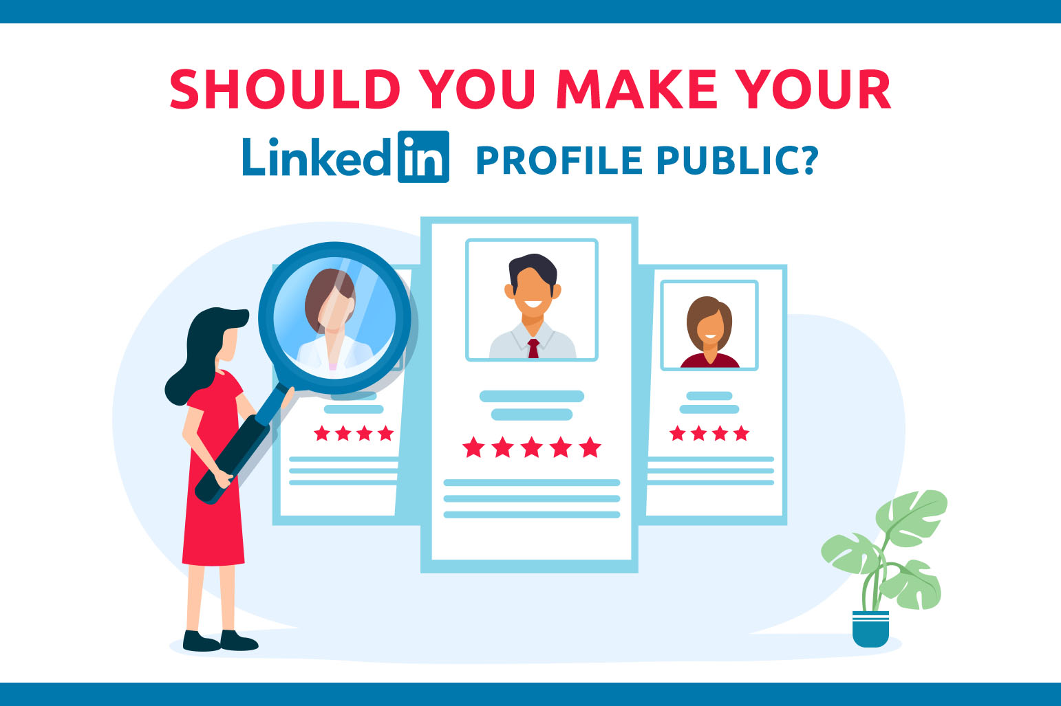 Should You Make Your LinkedIn Profile Public?