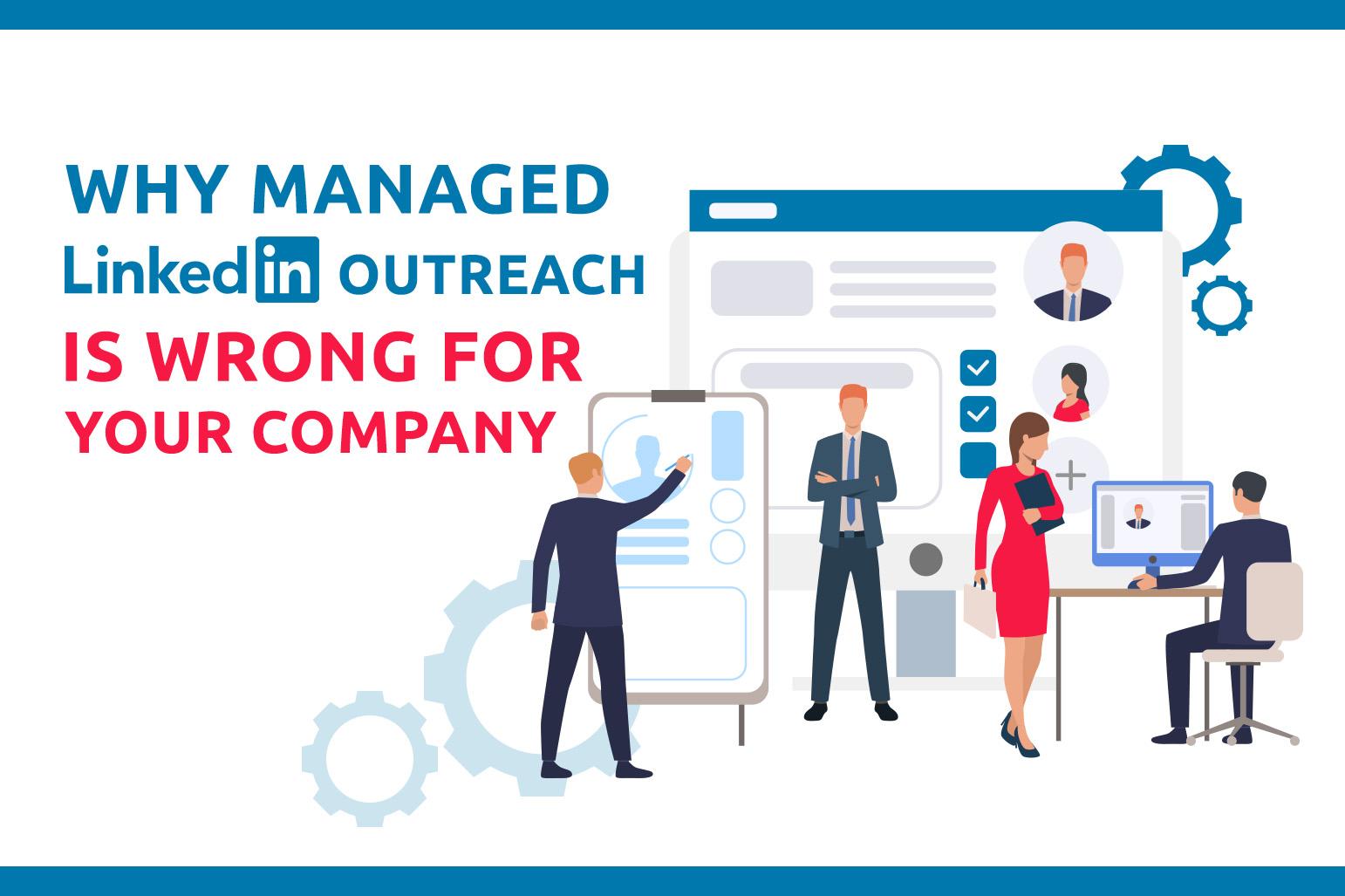 Perché la gestione di LinkedIn Outreach è sbagliata per la vostra azienda