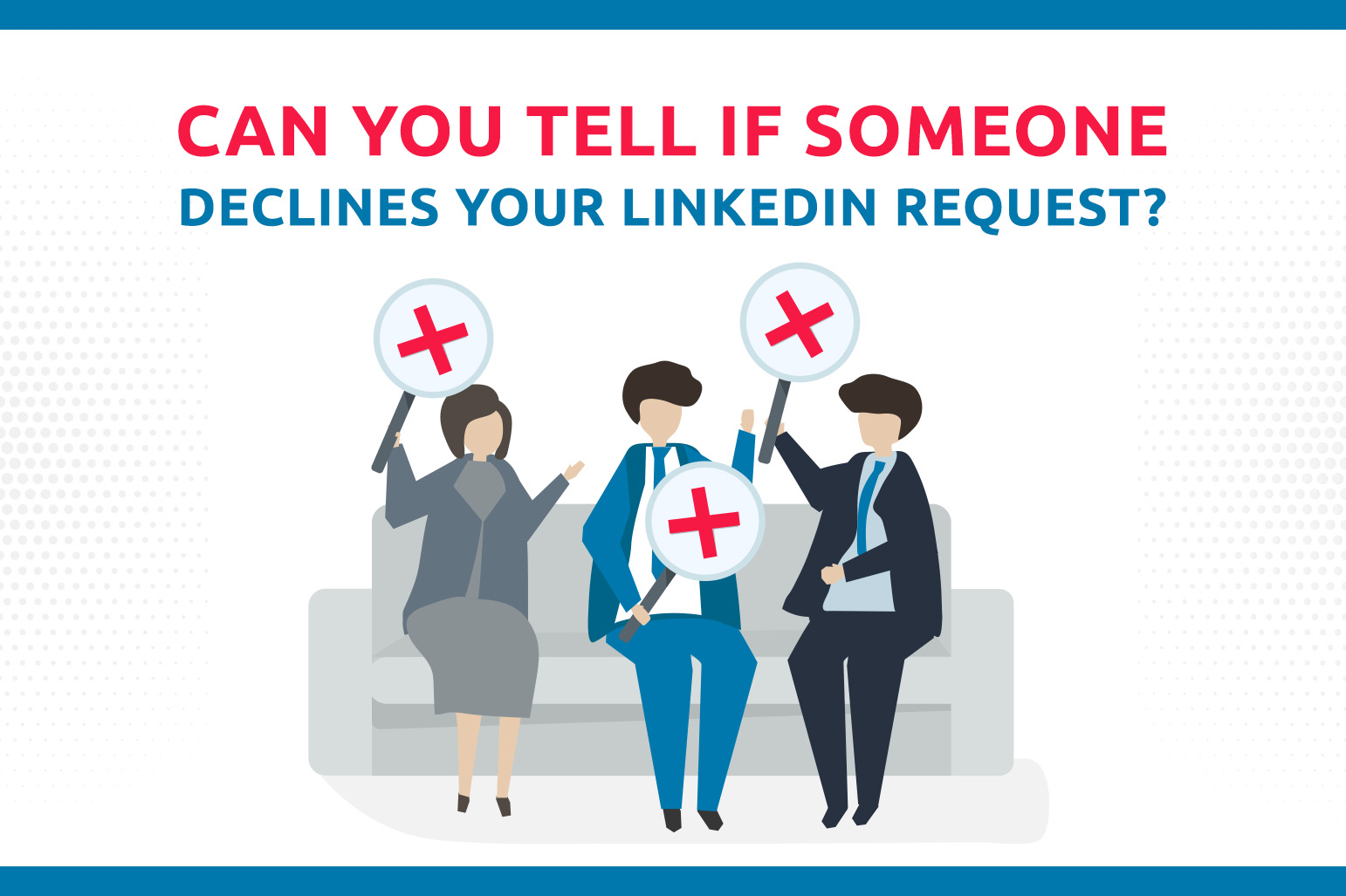 Can You Tell If Someone Declines Your LinkedIn Request?