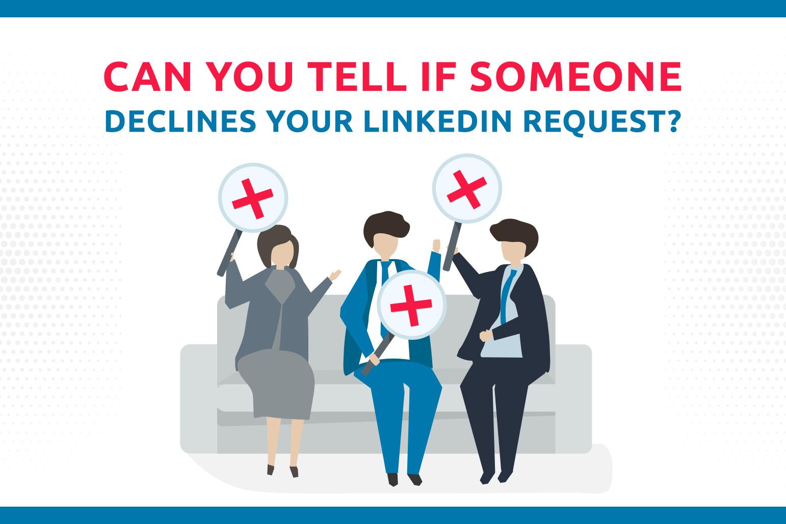 Pouvez-vous dire si quelqu'un refuse votre demande LinkedIn ?
