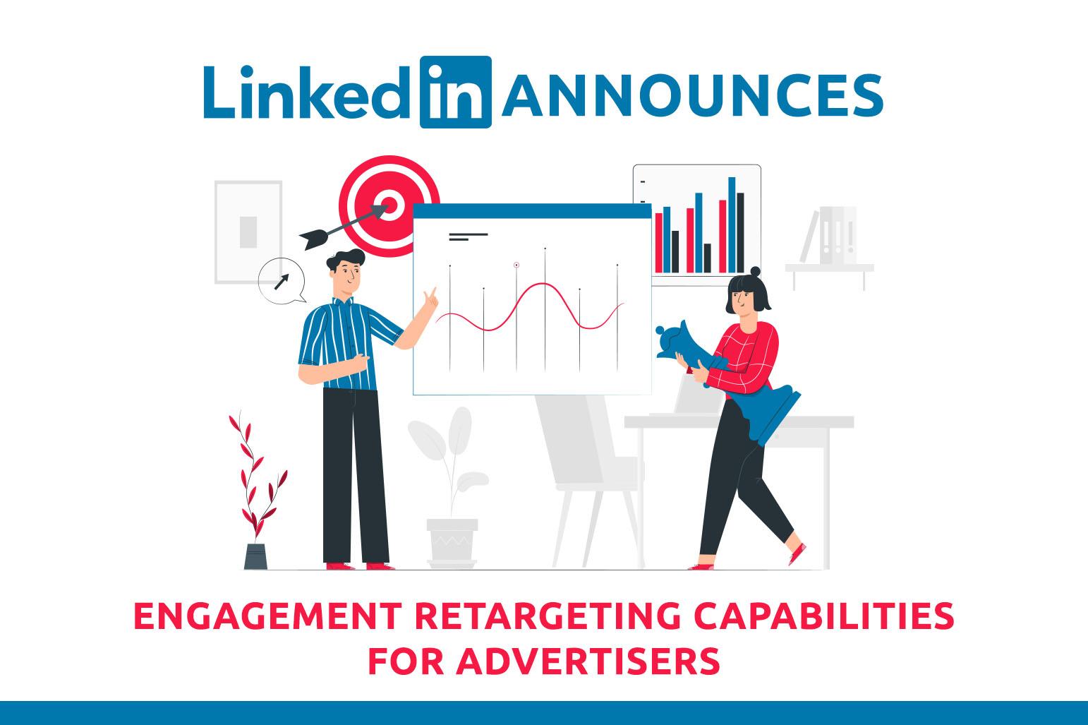 LinkedIn宣布为广告主提供互动重定向功能