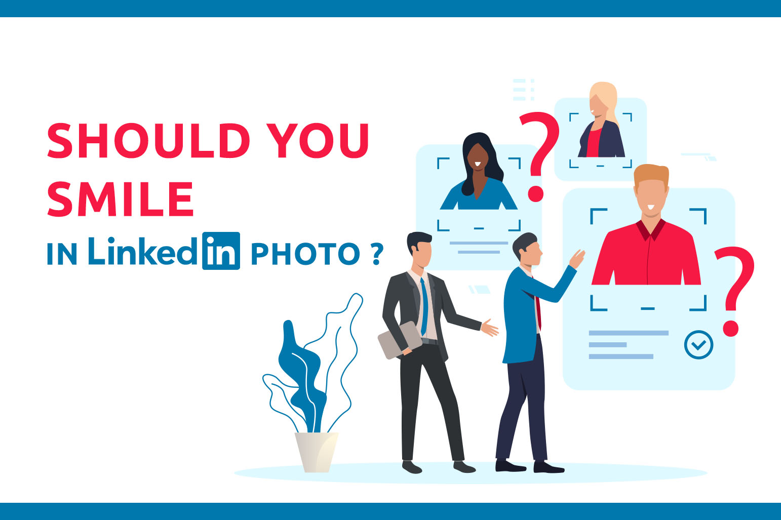 Should You Smile In Your LinkedIn Photo?