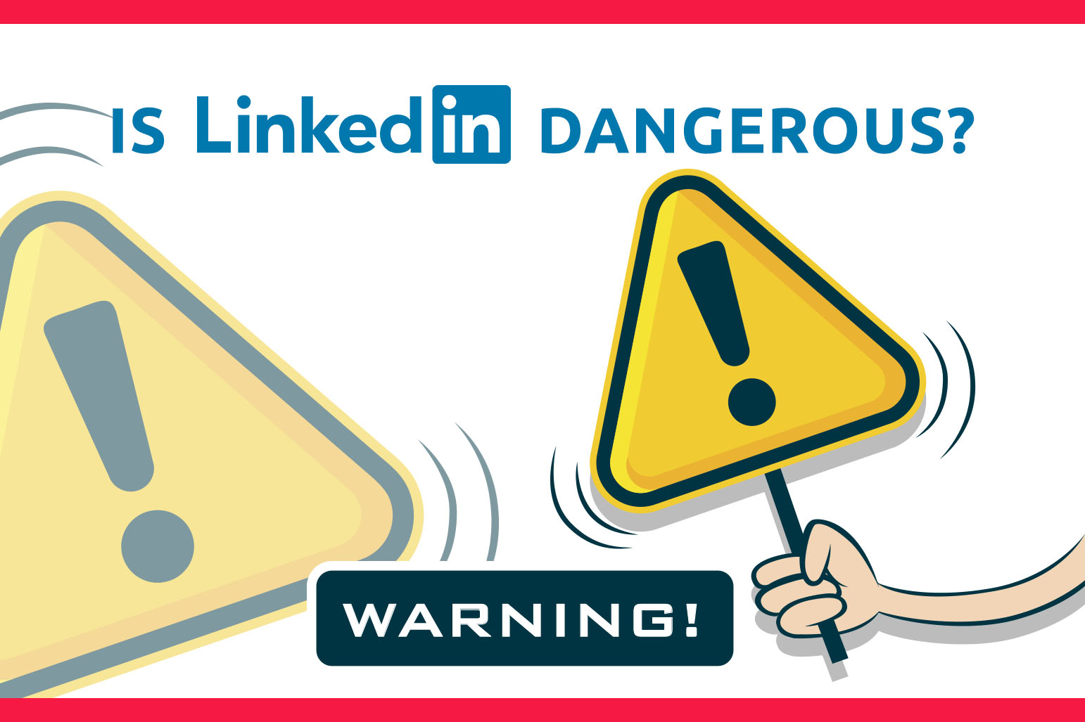 Is LinkedIn Dangerous?