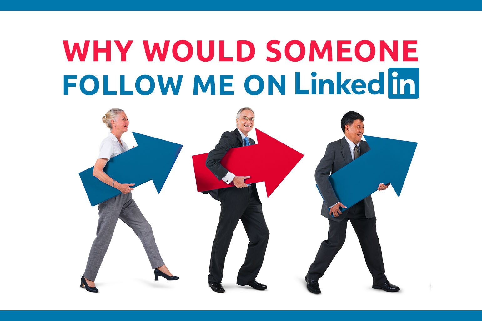 Why Would Someone Follow Me On LinkedIn?