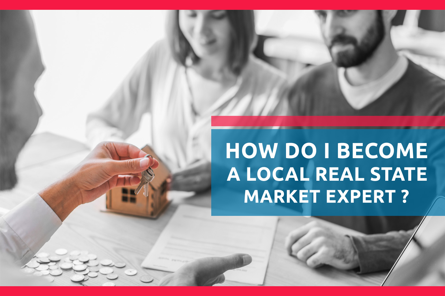 How Do I Become A Local Real Estate Market Expert