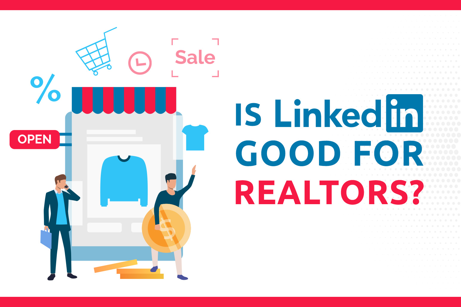 Is LinkedIn Good For Realtors?