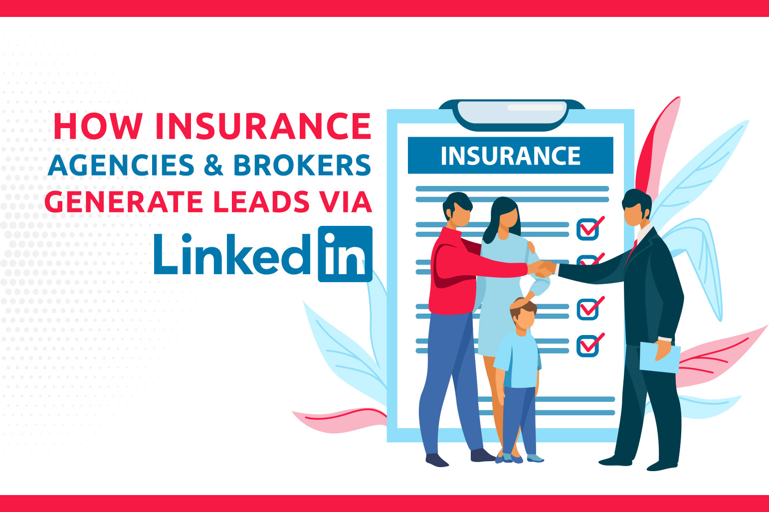 How Insurance Agencies & Brokers Generate Leads Via LinkedIn