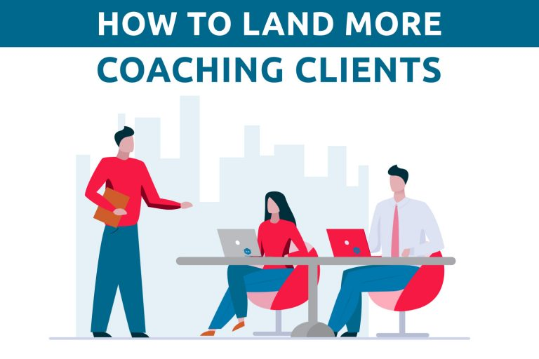 How To Land More Coaching Clients