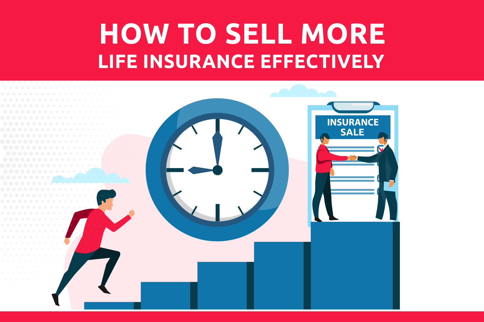 How To Sell More Life Insurance Effectively