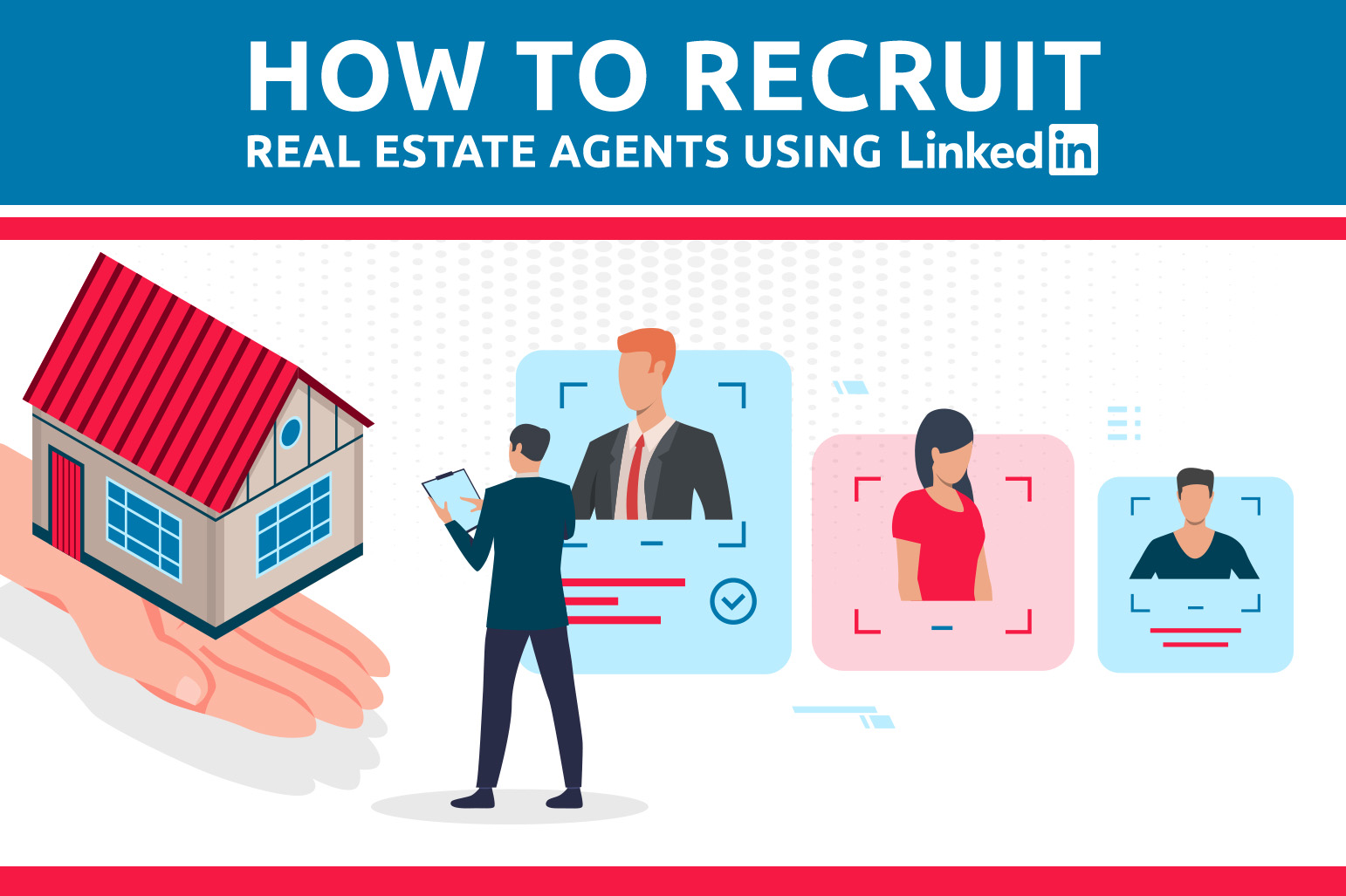How To Recruit Real Estate Agents Using LinkedIn