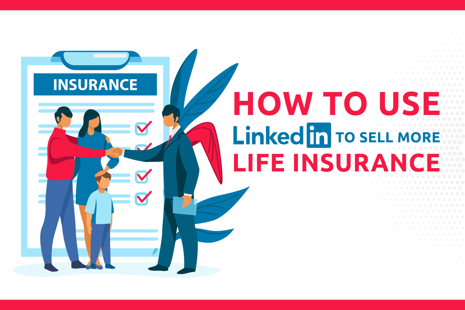 How To Use LinkedIn to Sell More Life Insurance