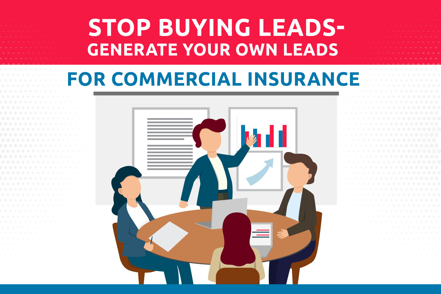 Stop Buying Leads: Generate Your Own Leads For Commercial Insurance