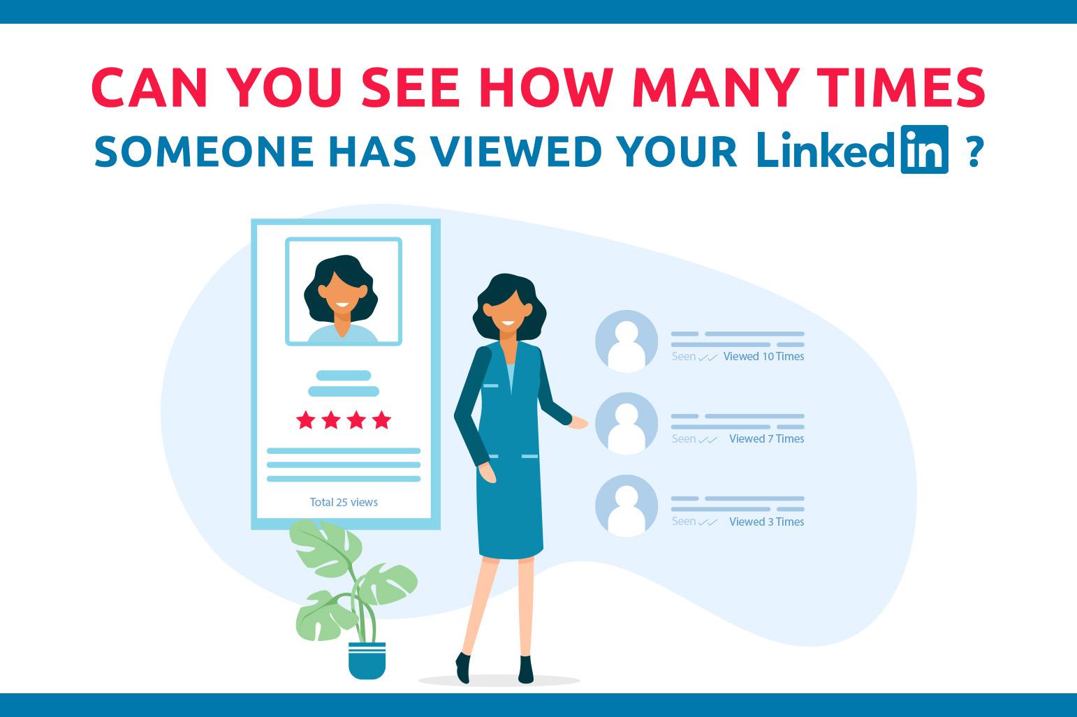 Pouvez-vous voir combien de fois quelqu'un a consulté votre profil LinkedIn ?