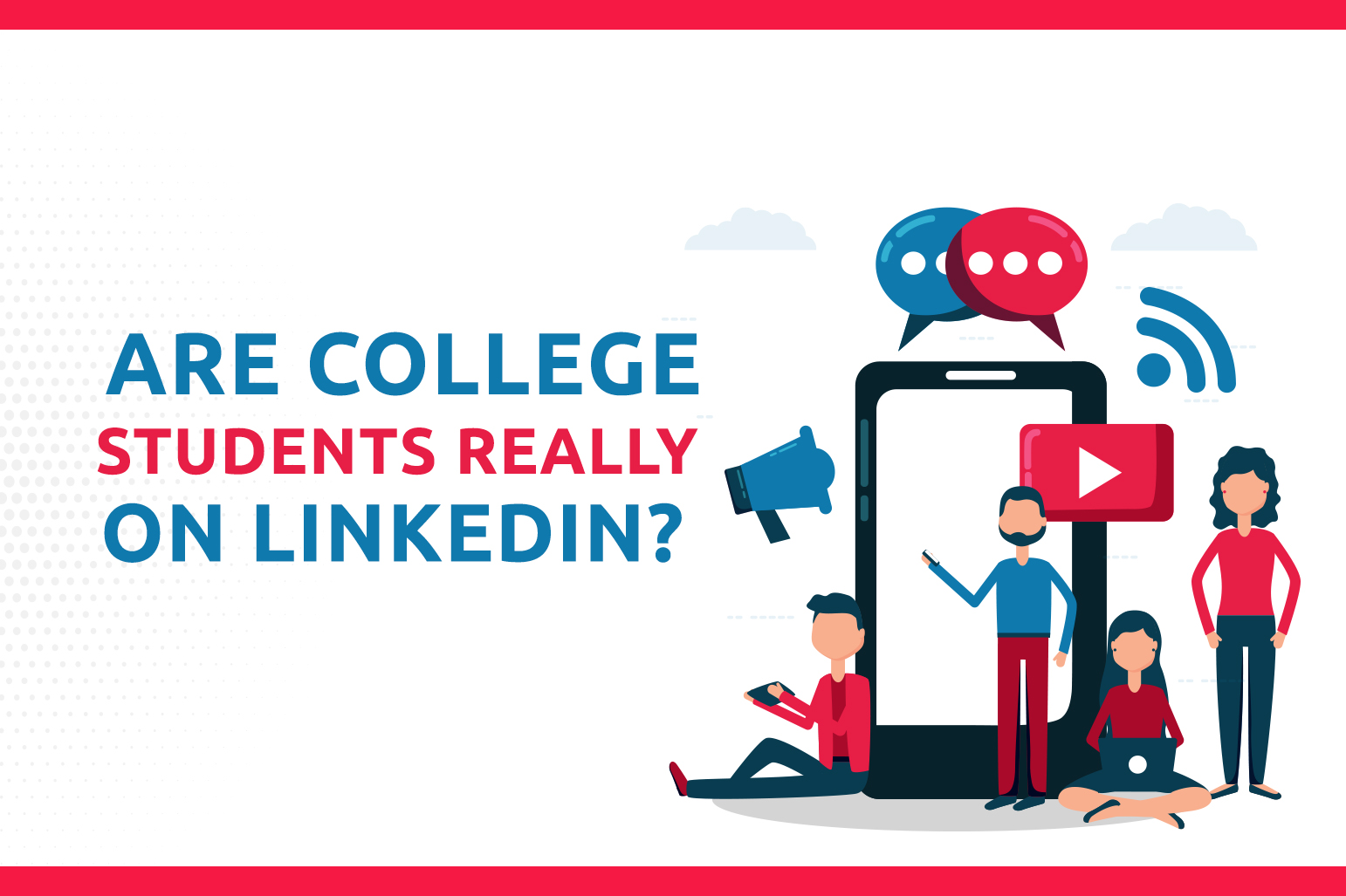 Are College Students Really On LinkedIn?