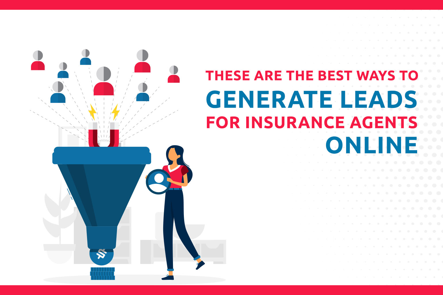 These Are The Best Ways To Generate Leads For Insurance Agents Online