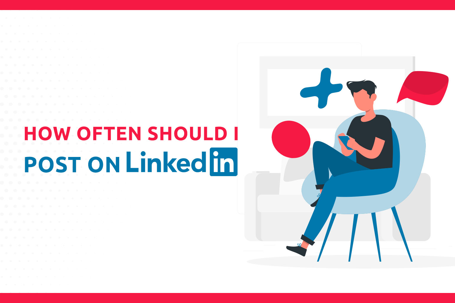How Often Should I Post On LinkedIn?
