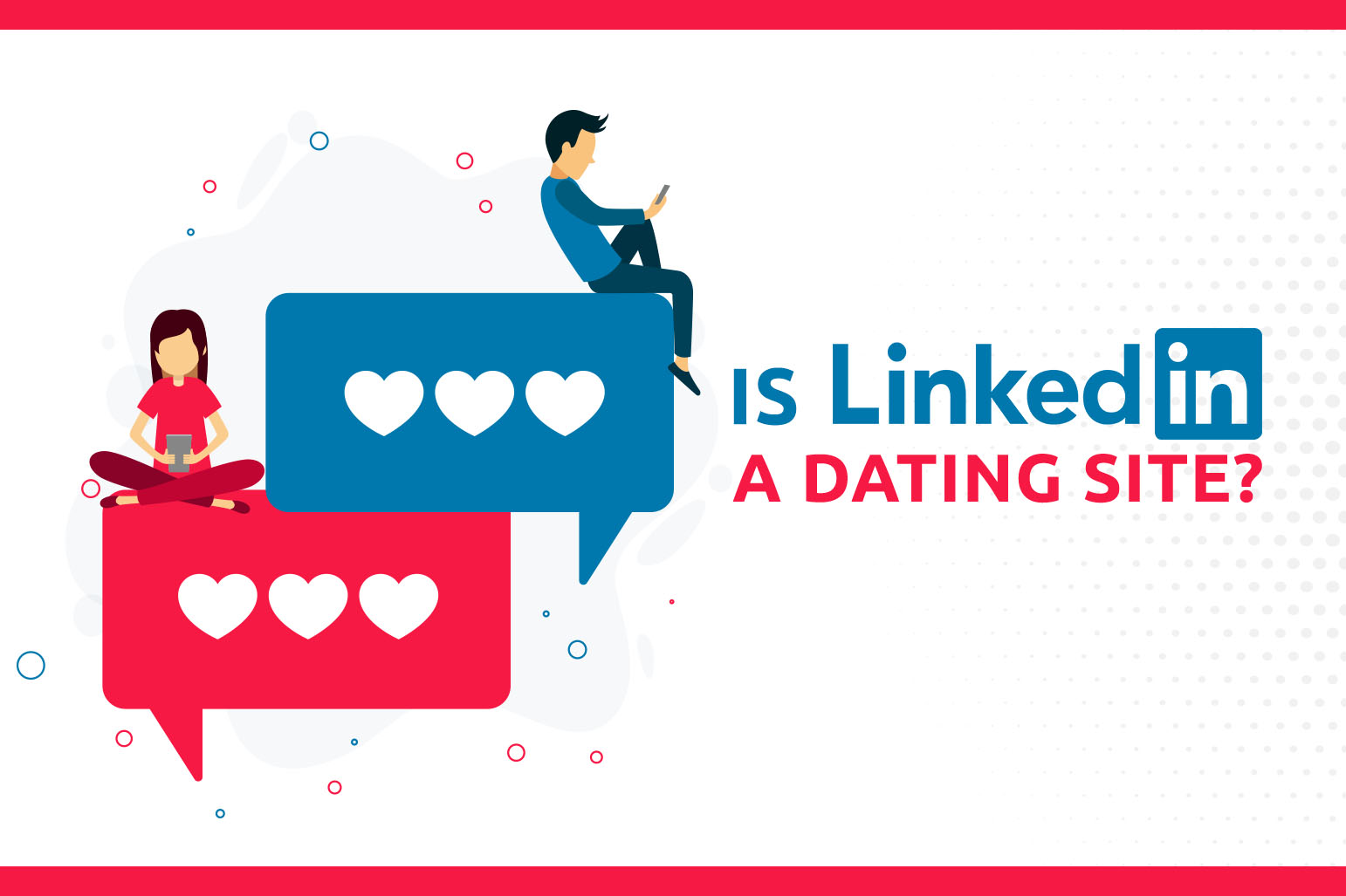 Is LinkedIn A Dating Site?