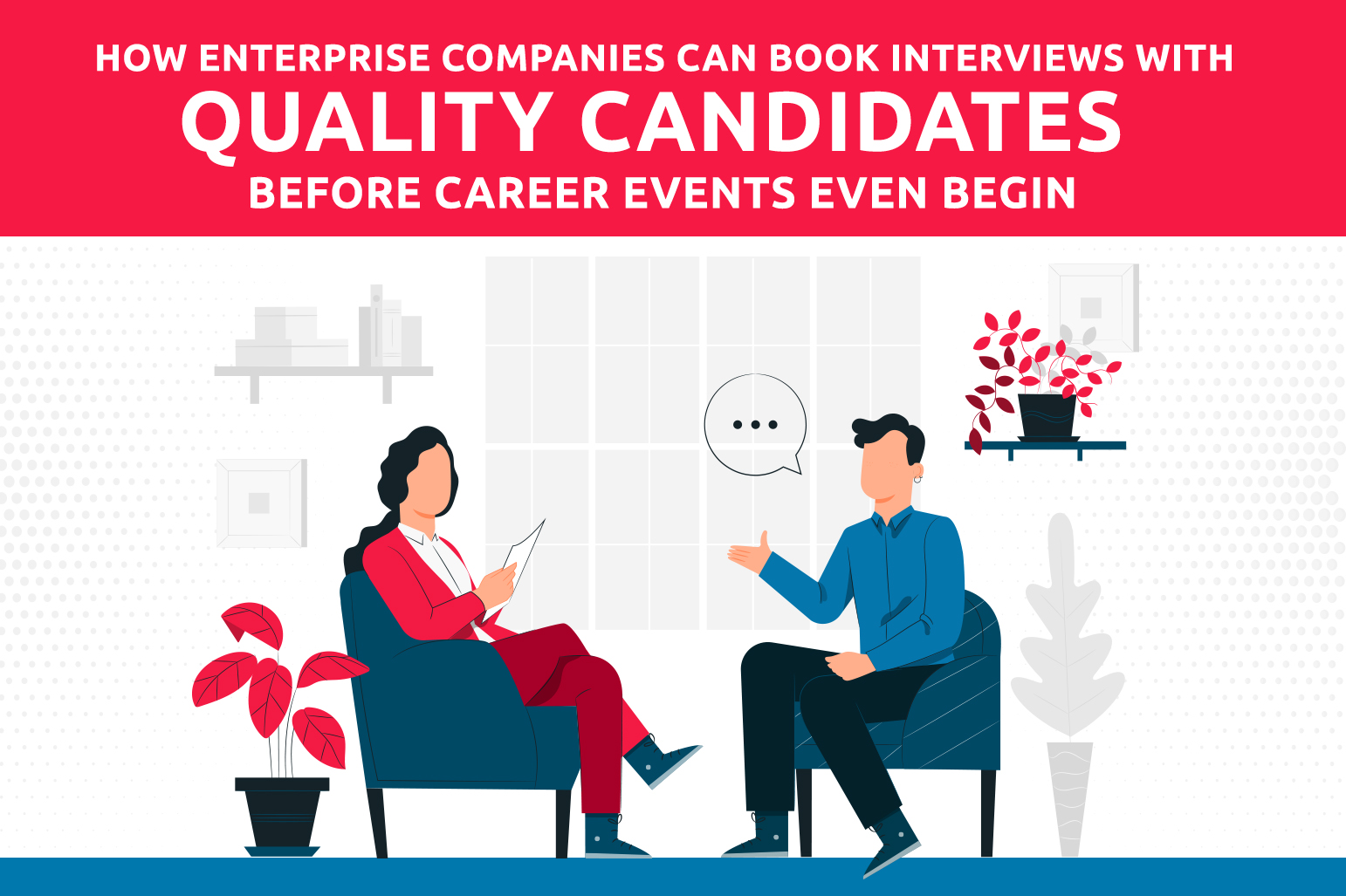 How Enterprise Companies Can Book Interviews With Quality Candidates—Before Career Events Even Begin
