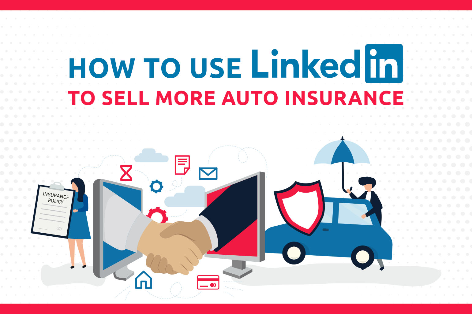 How To Use LinkedIn To Sell More Auto Insurance