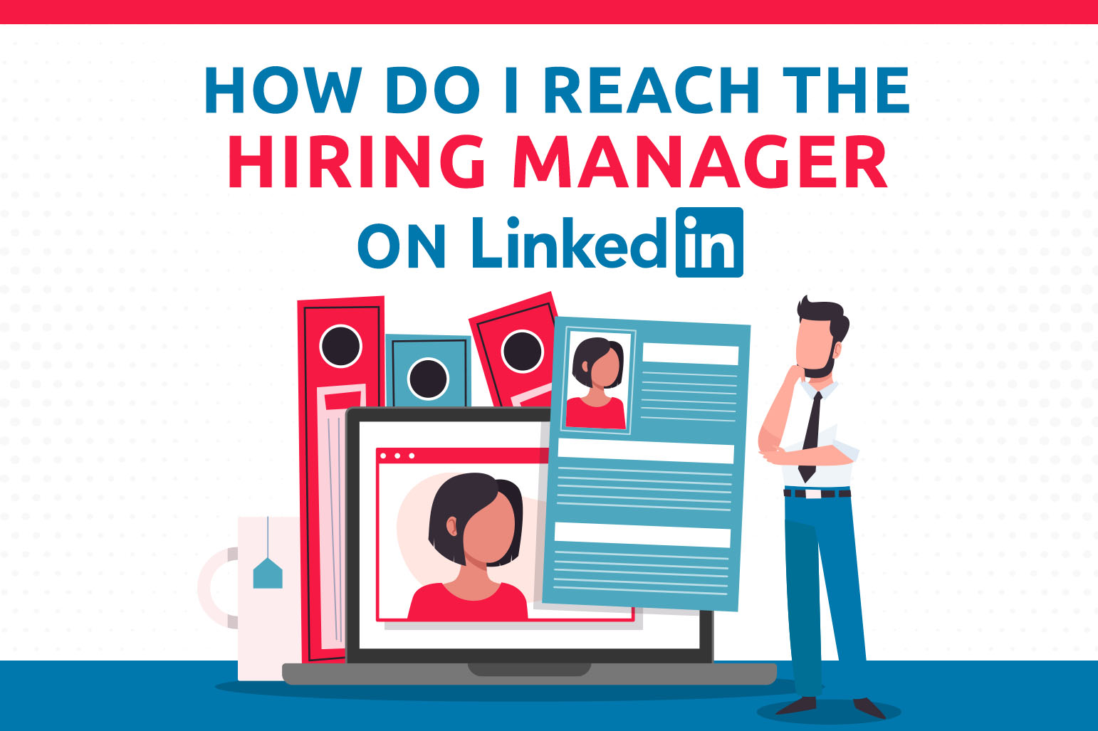 How Do I Reach A Company's Hiring Manager On LinkedIn?