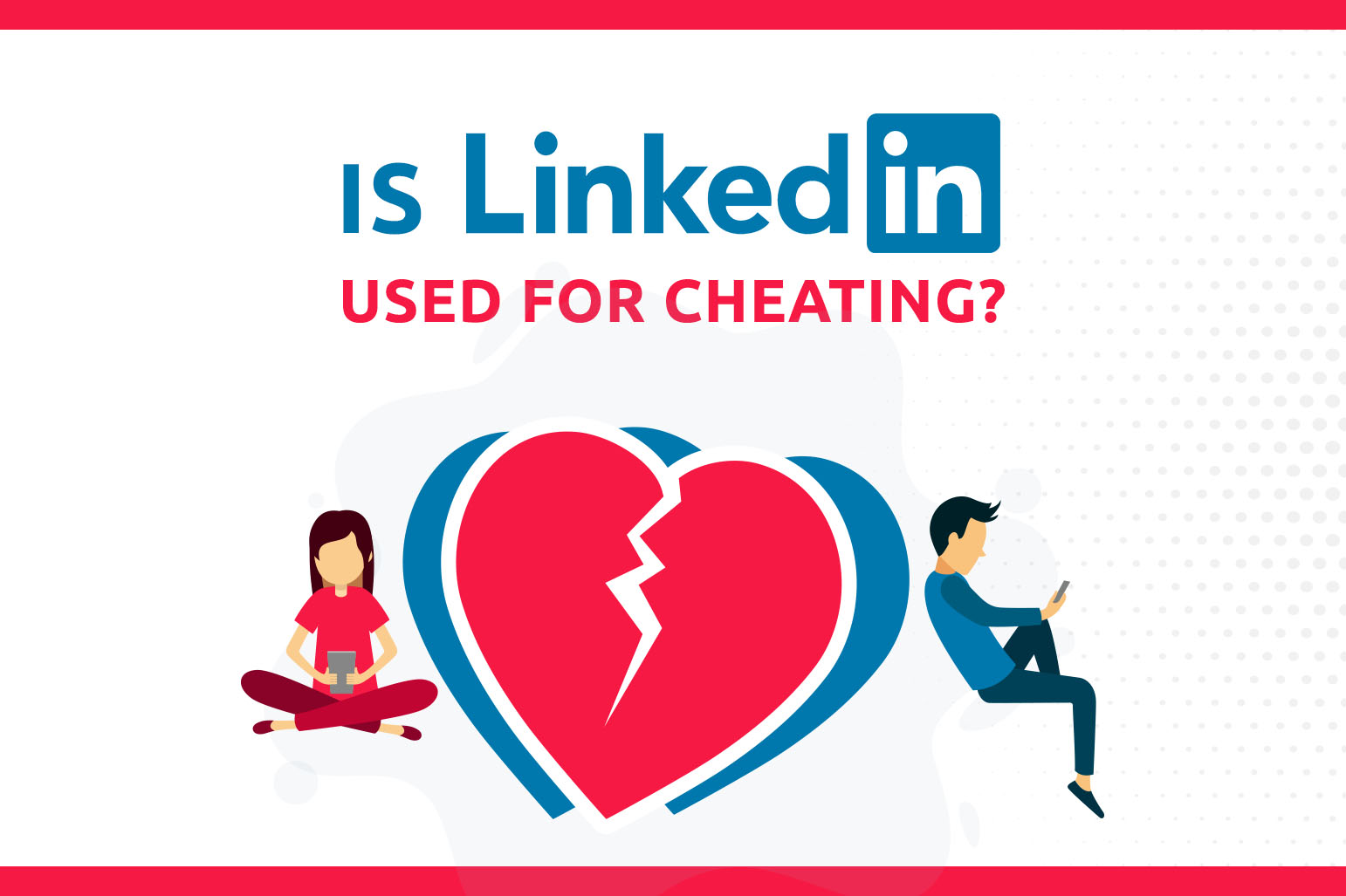 Is LinkedIn Used For Cheating?