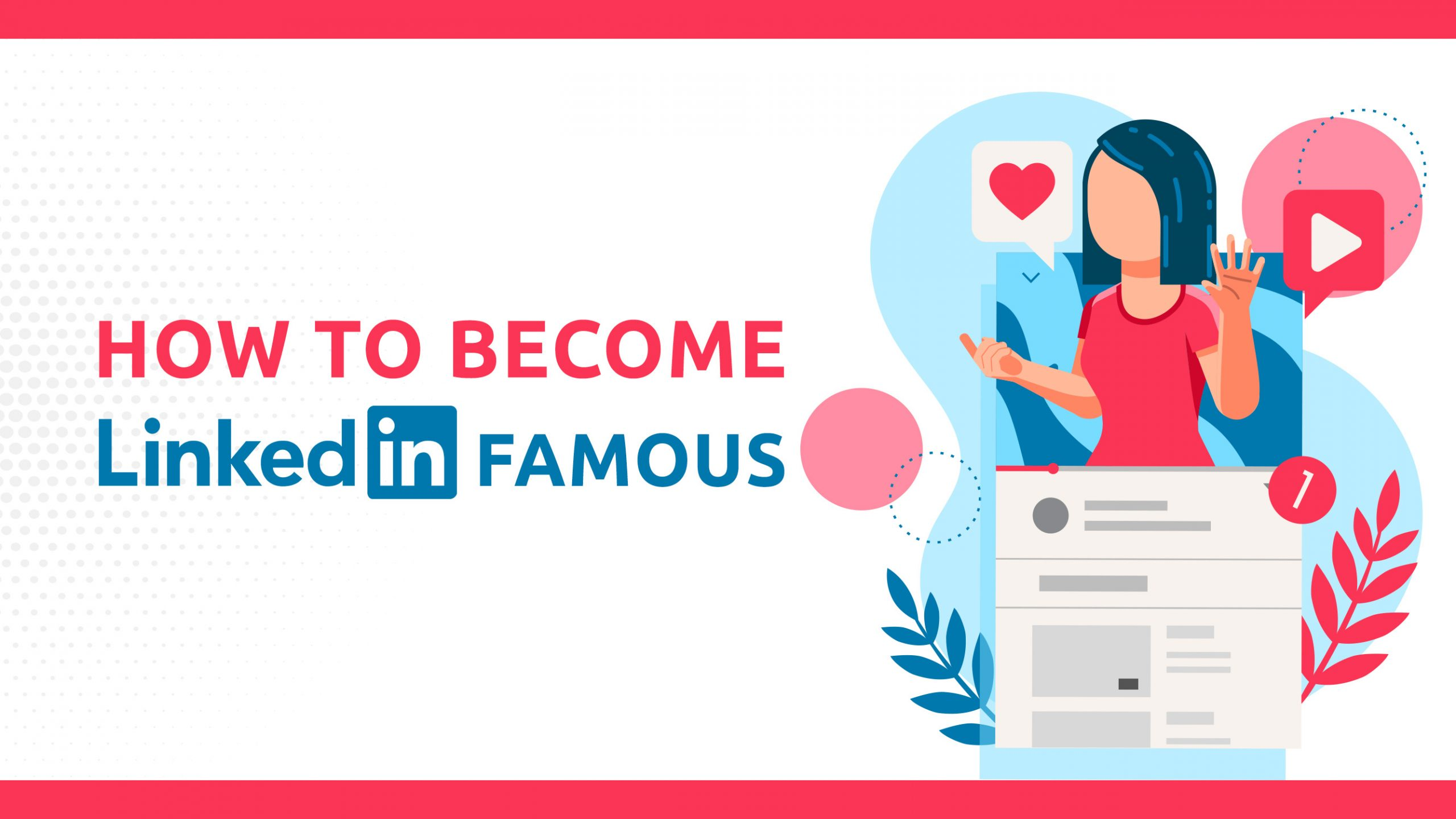 How To Become LinkedIn Famous