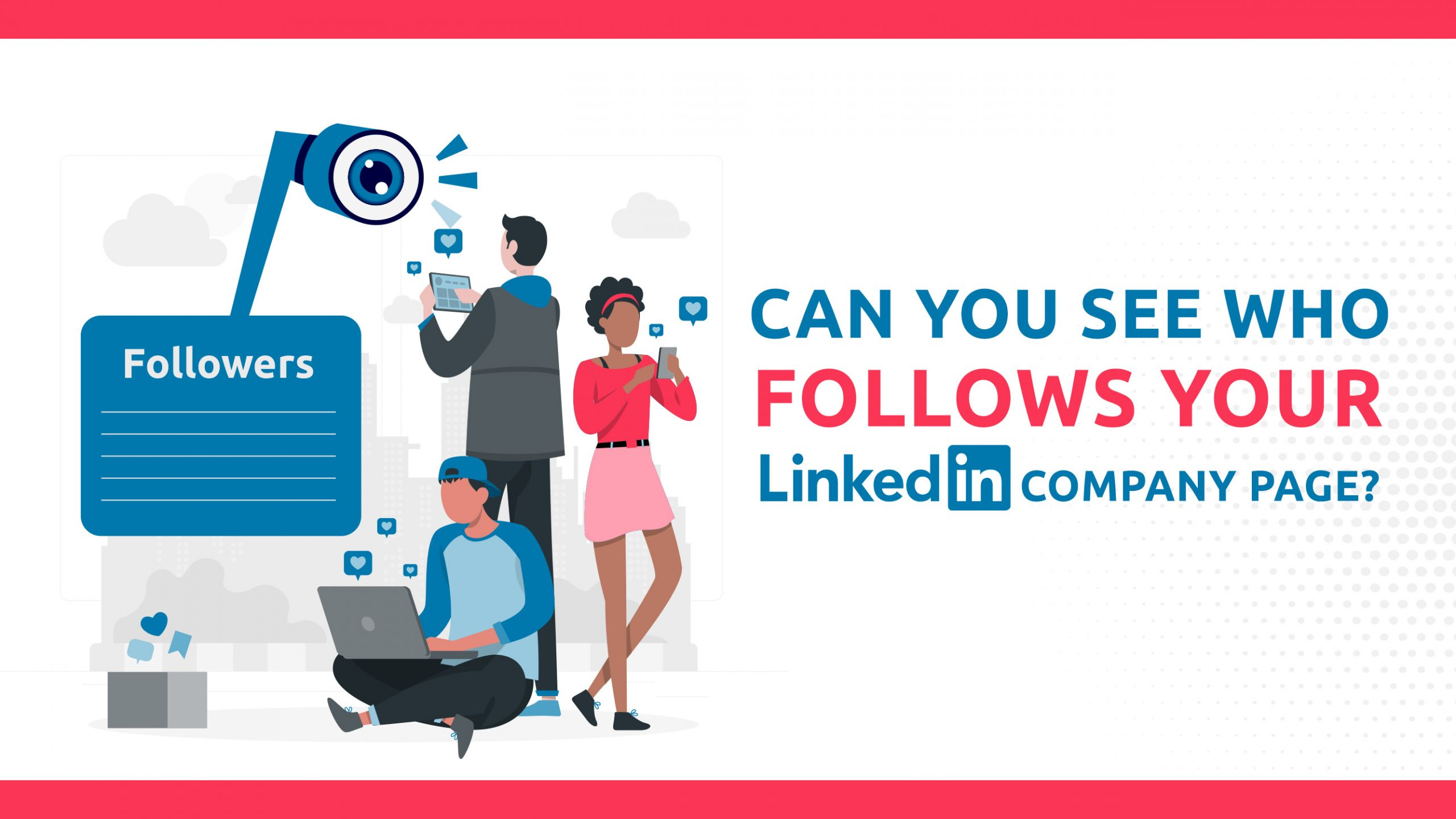 Can You See Who Follows Your LinkedIn Company Page?