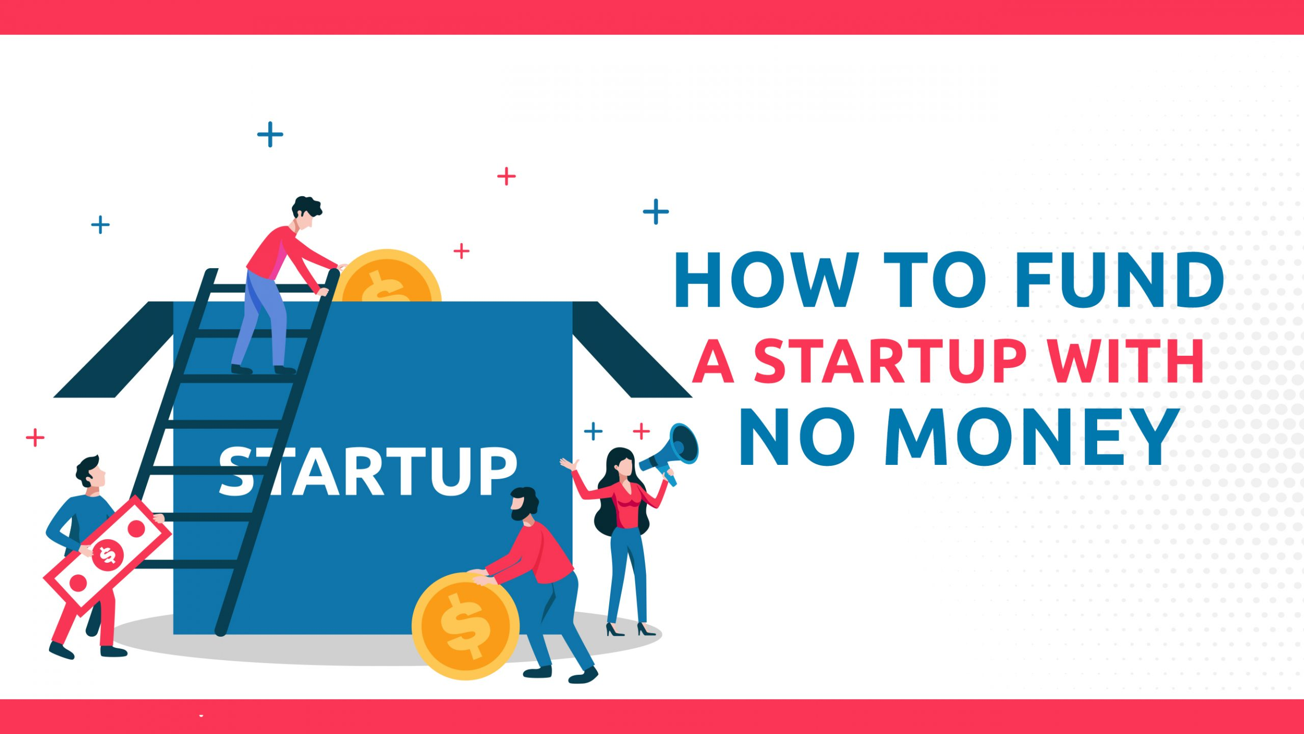 How To Fund A Startup With No Money