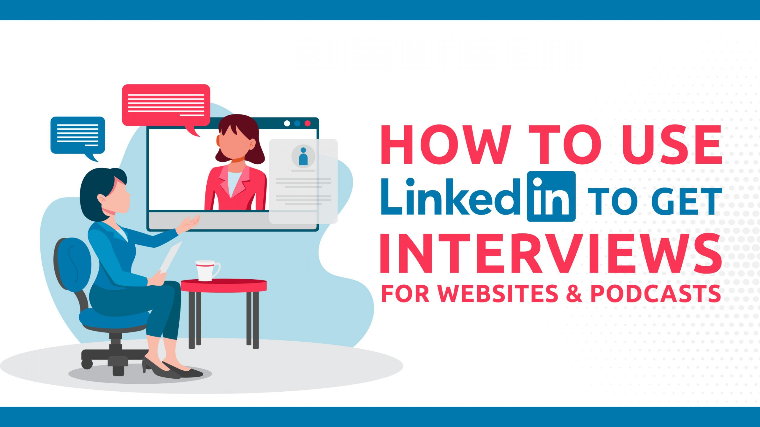 How To Use LinkedIn To Get Interviews For Websites & Podcasts