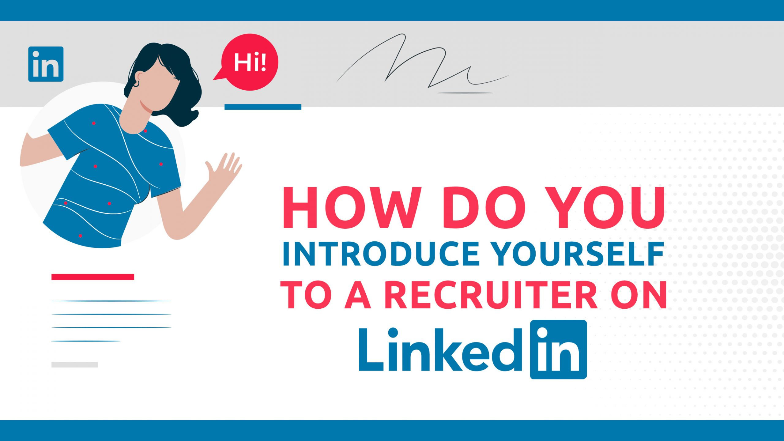 How Do You Introduce Yourself To A Recruiter On LinkedIn?