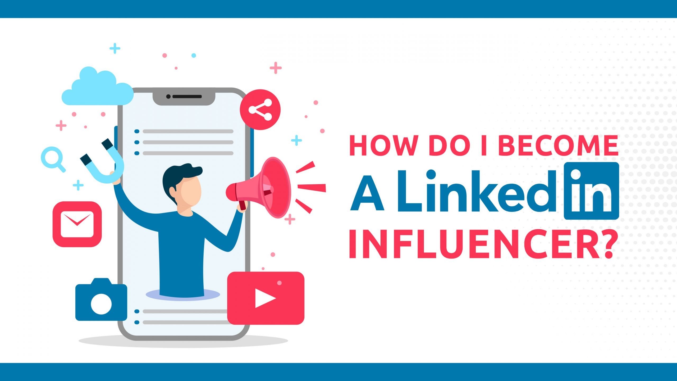 Comment devenir un influenceur LinkedIn ?