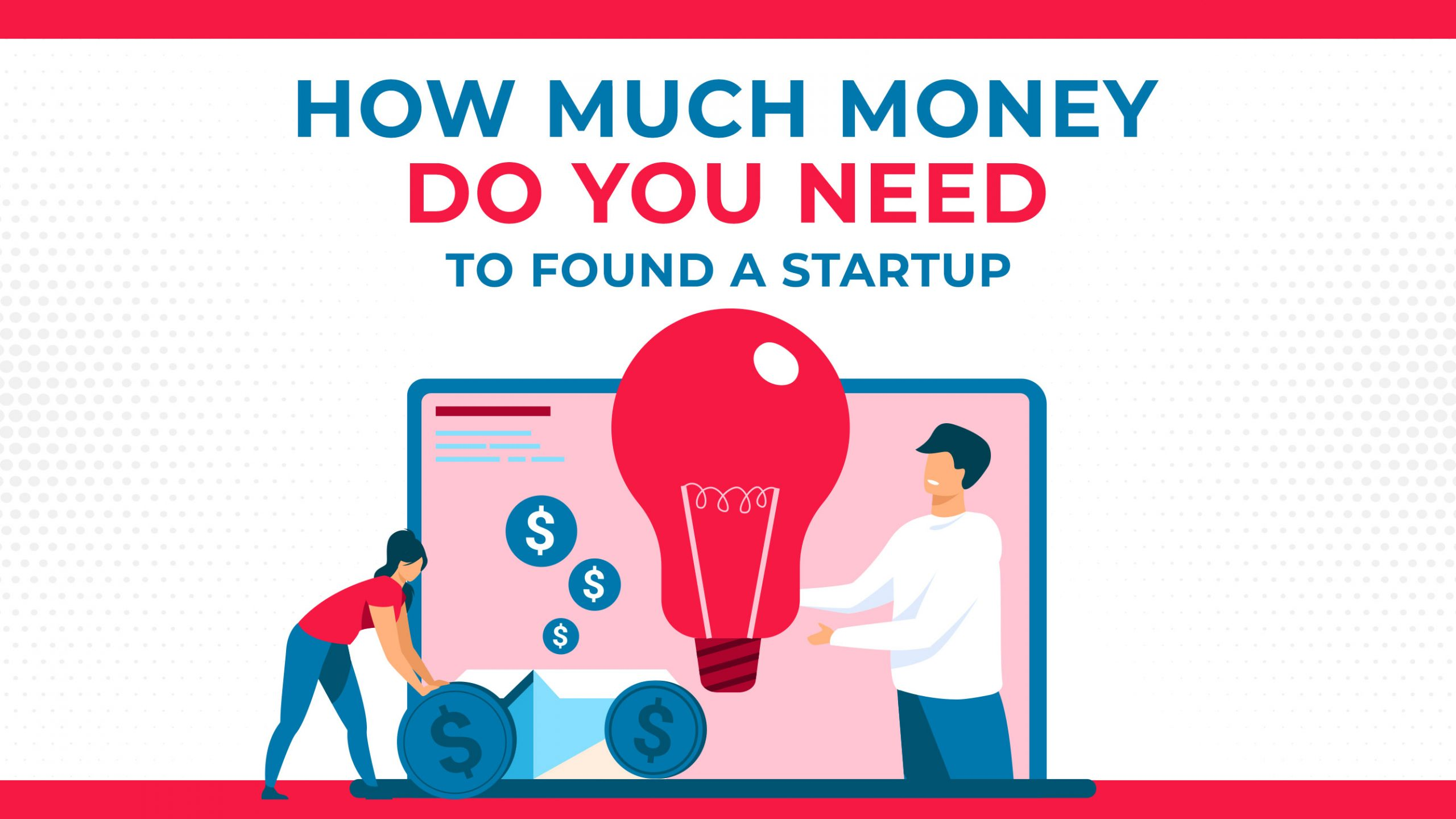 How Much Money Do You Need To Fund A Startup?