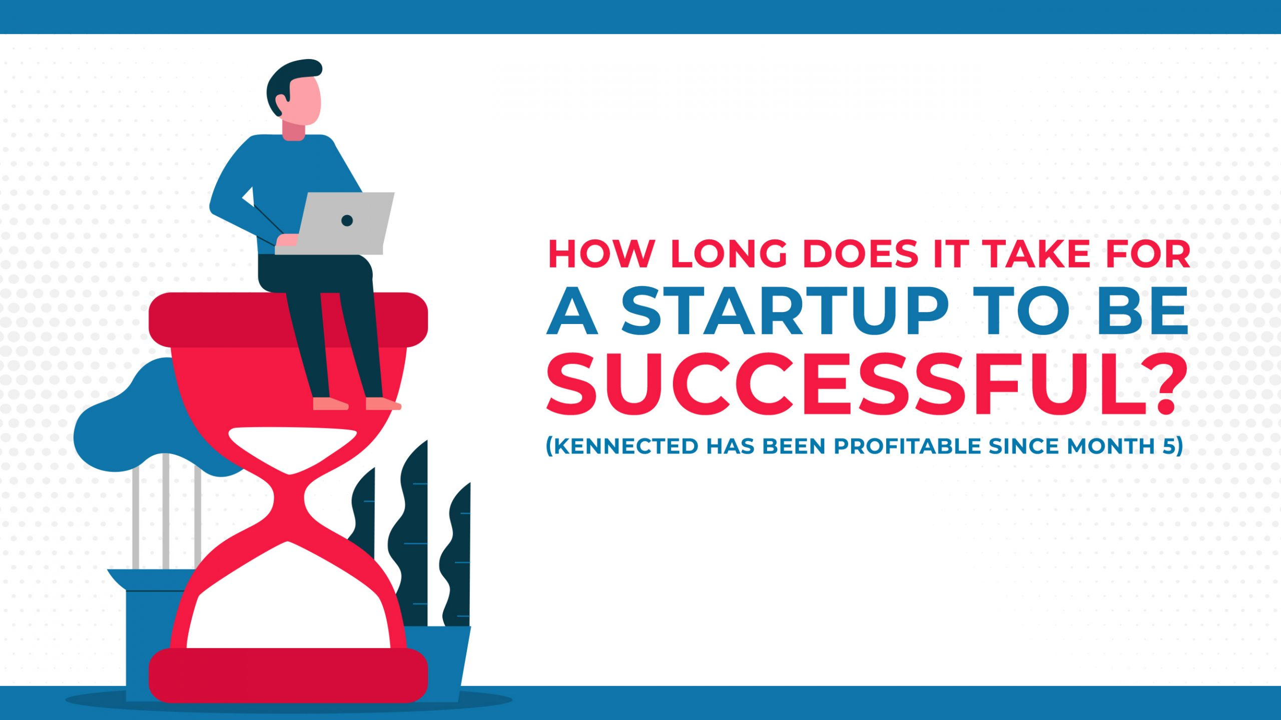 How Long Does It Take For A Startup To Be Successful?