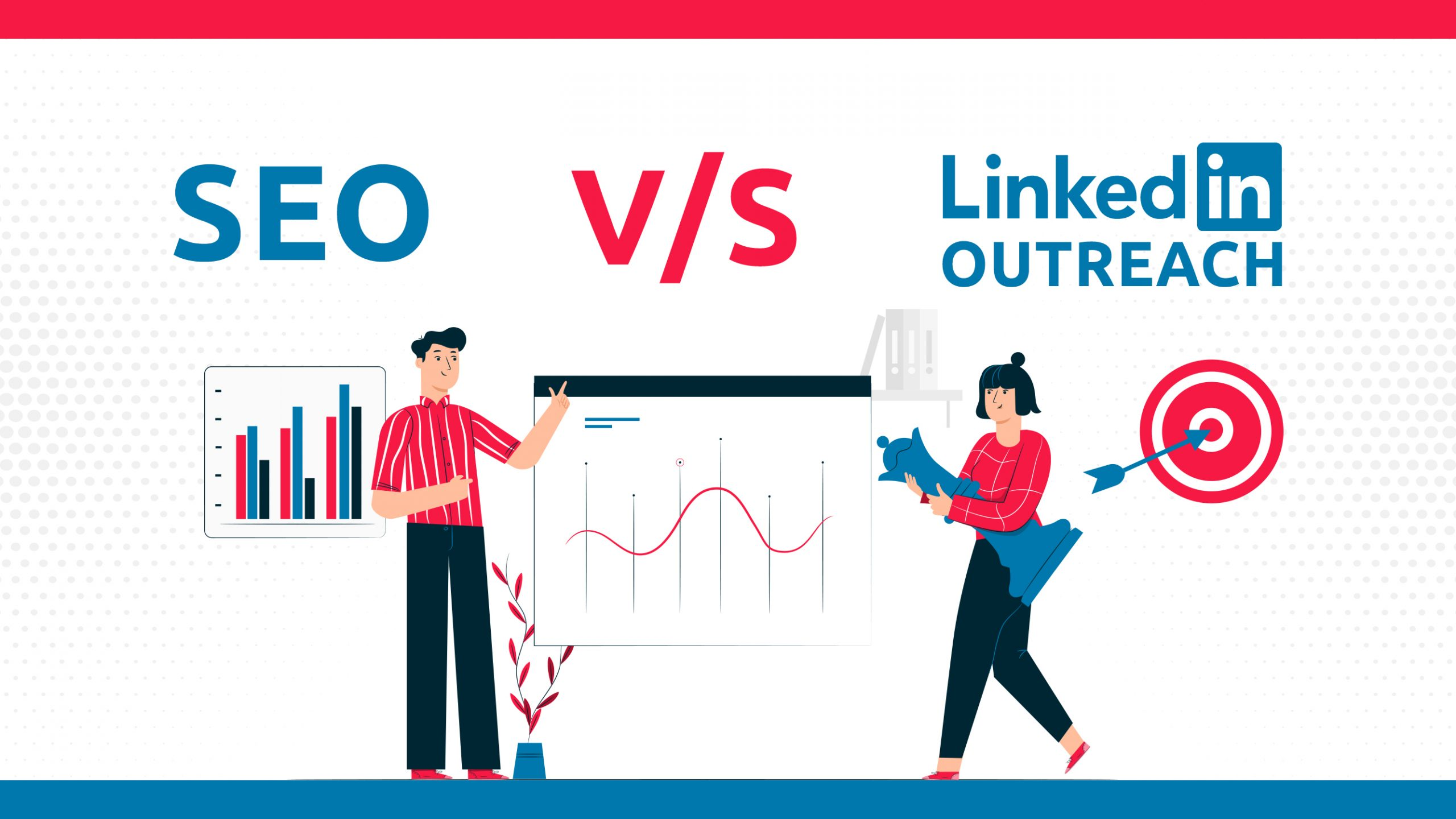 SEO Vs. LinkedIn Outreach : Lequel gagne ?