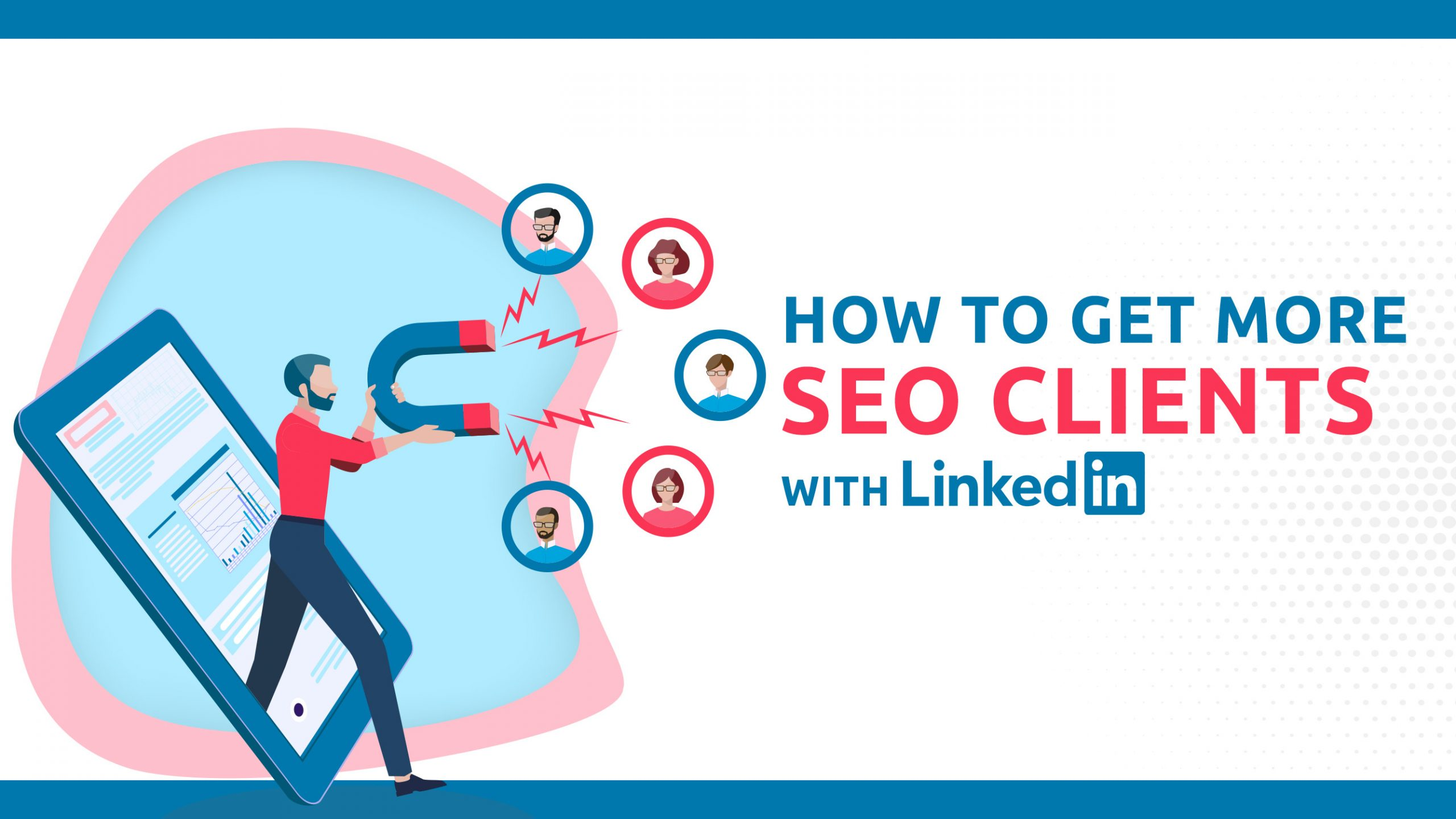 How To Get More SEO Clients With LinkedIn