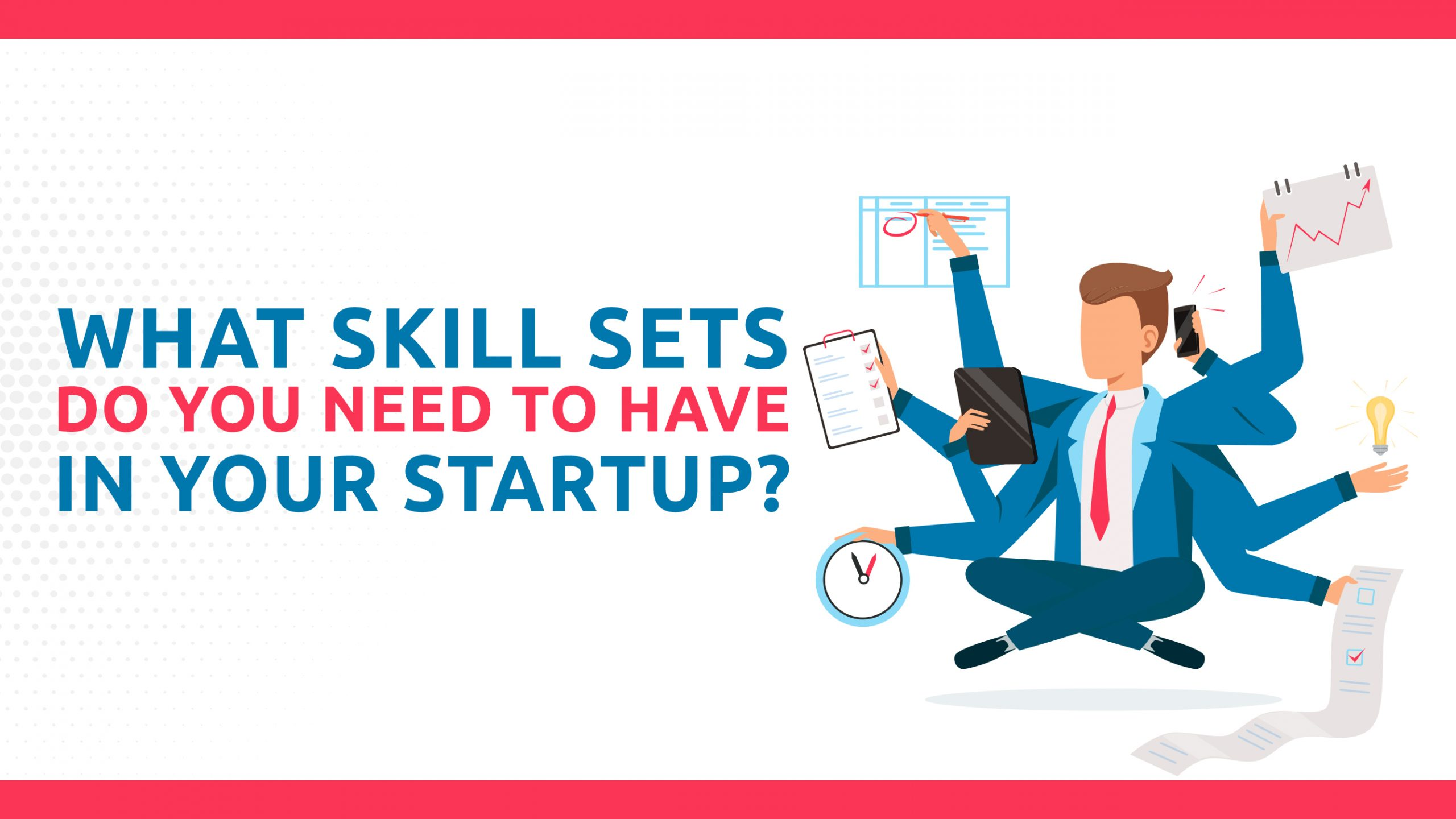 What Skill Sets Do You Need To Have In Your Startup?
