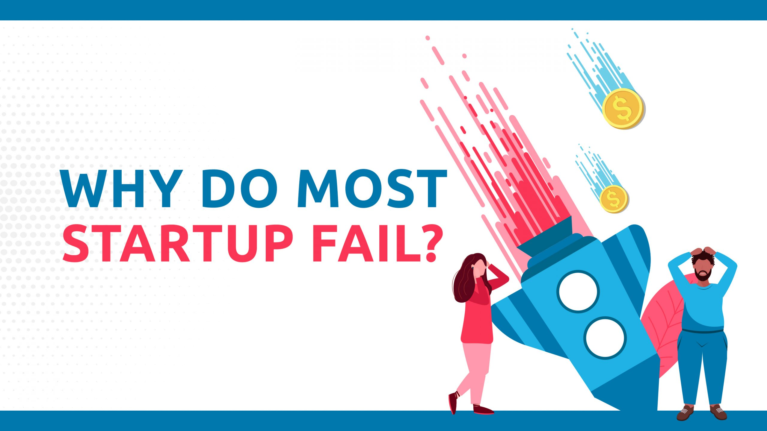 Why Do Most Startups Fail?