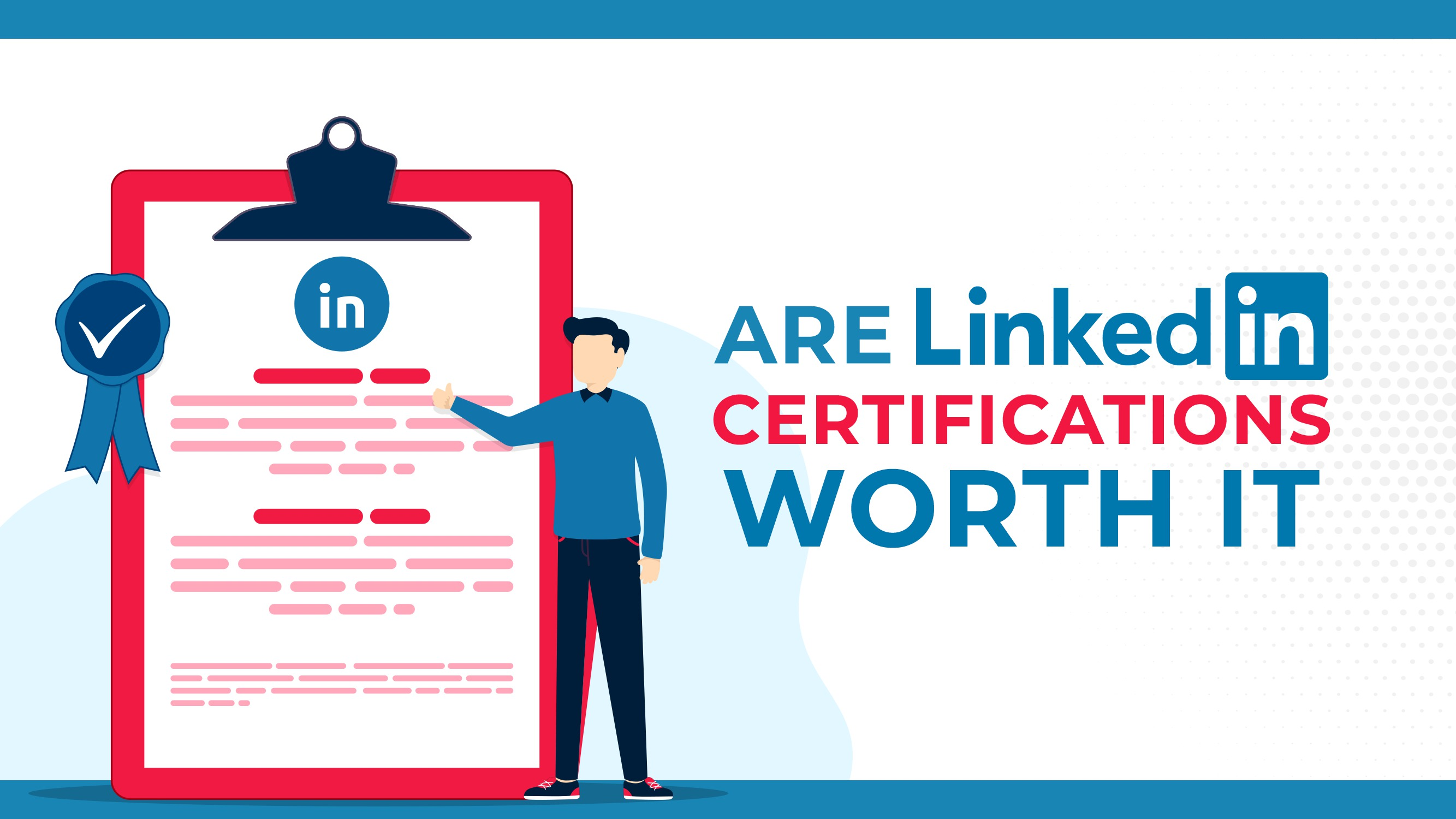 Are LinkedIn Certifications Worth It?