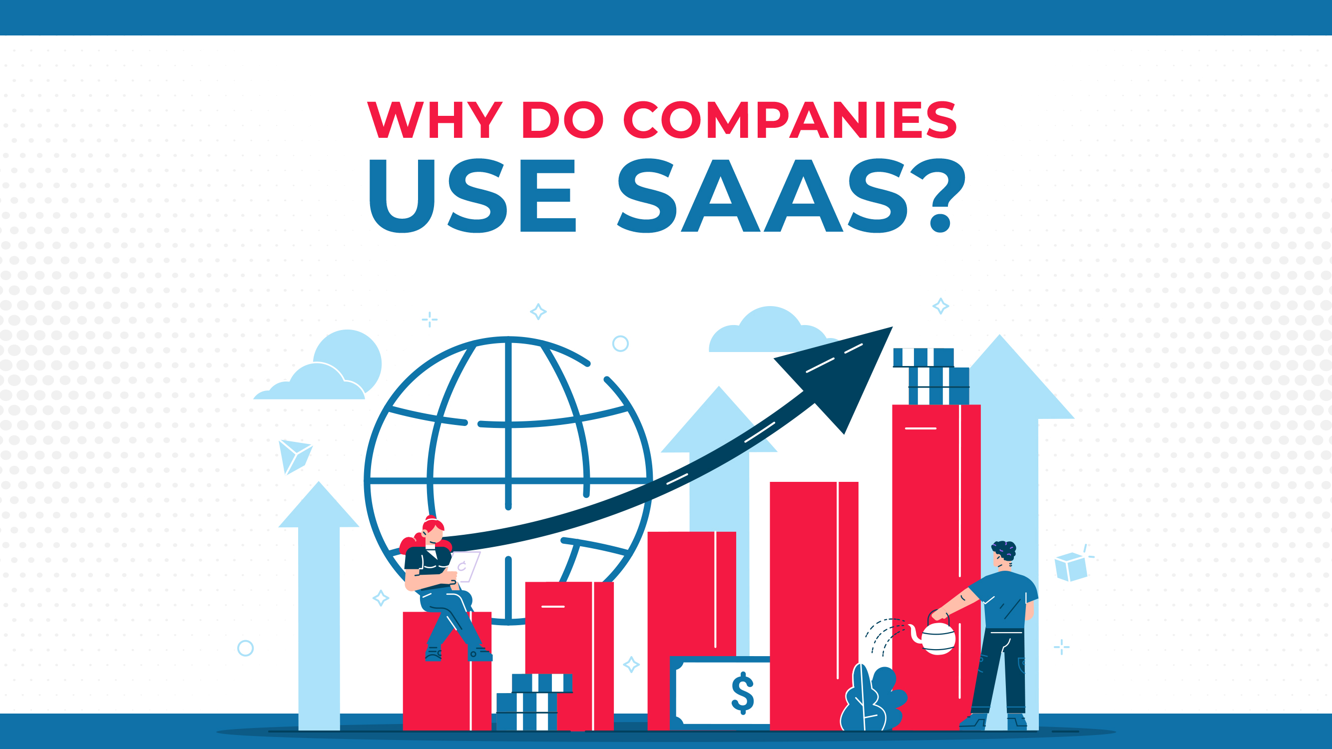 Why Do Companies Use SAAS?