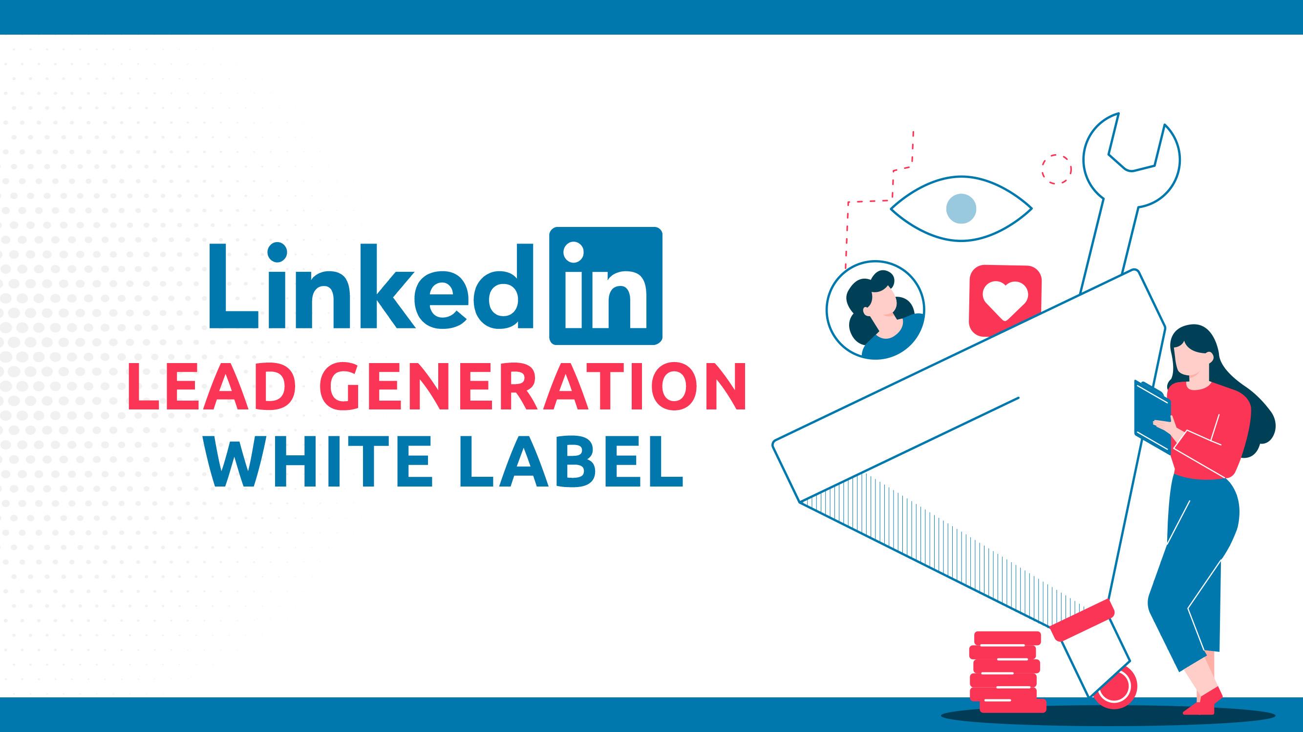 Label blanc LinkedIn pour la génération de prospects