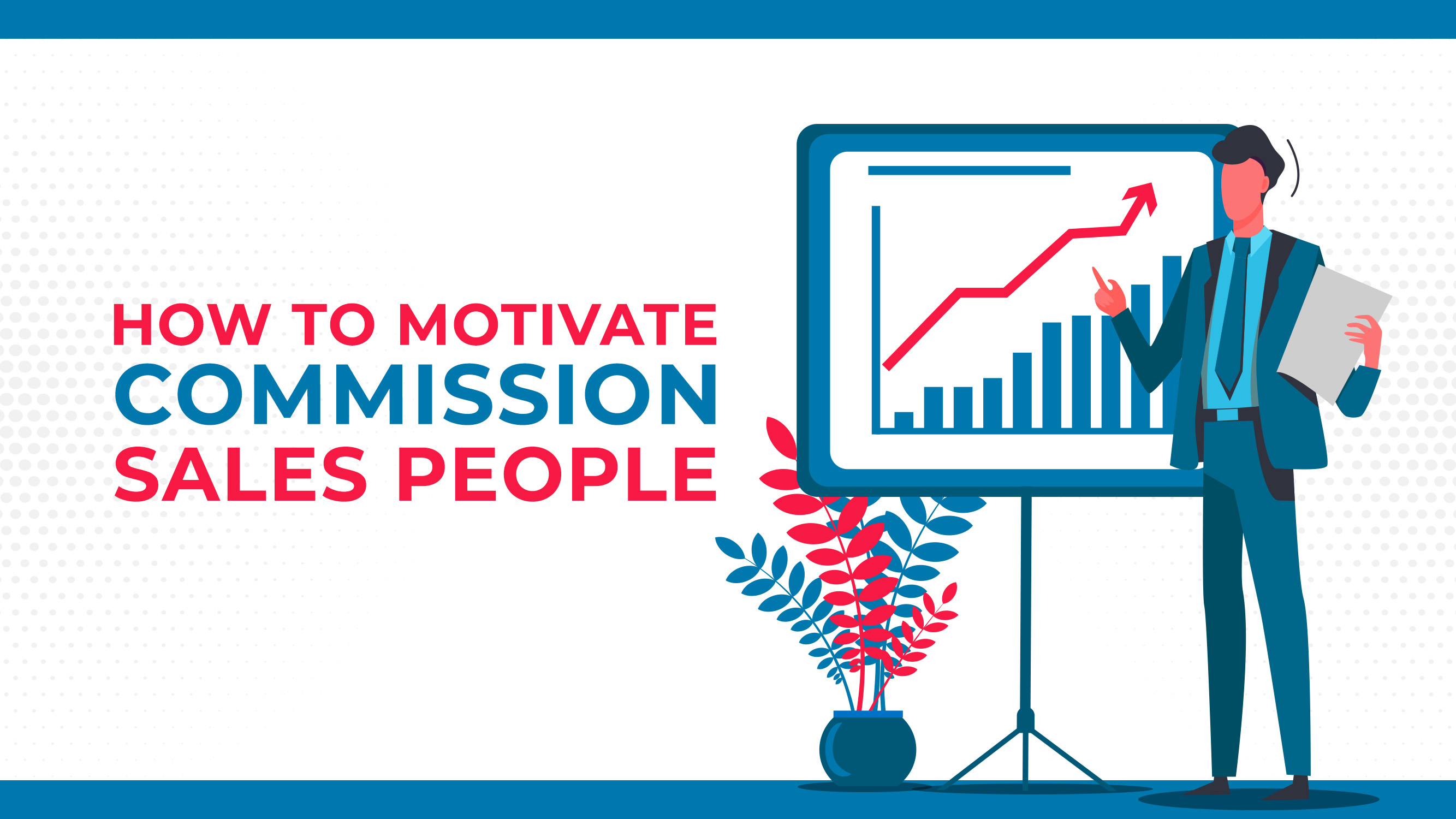 How To Motivate Commission Salespeople